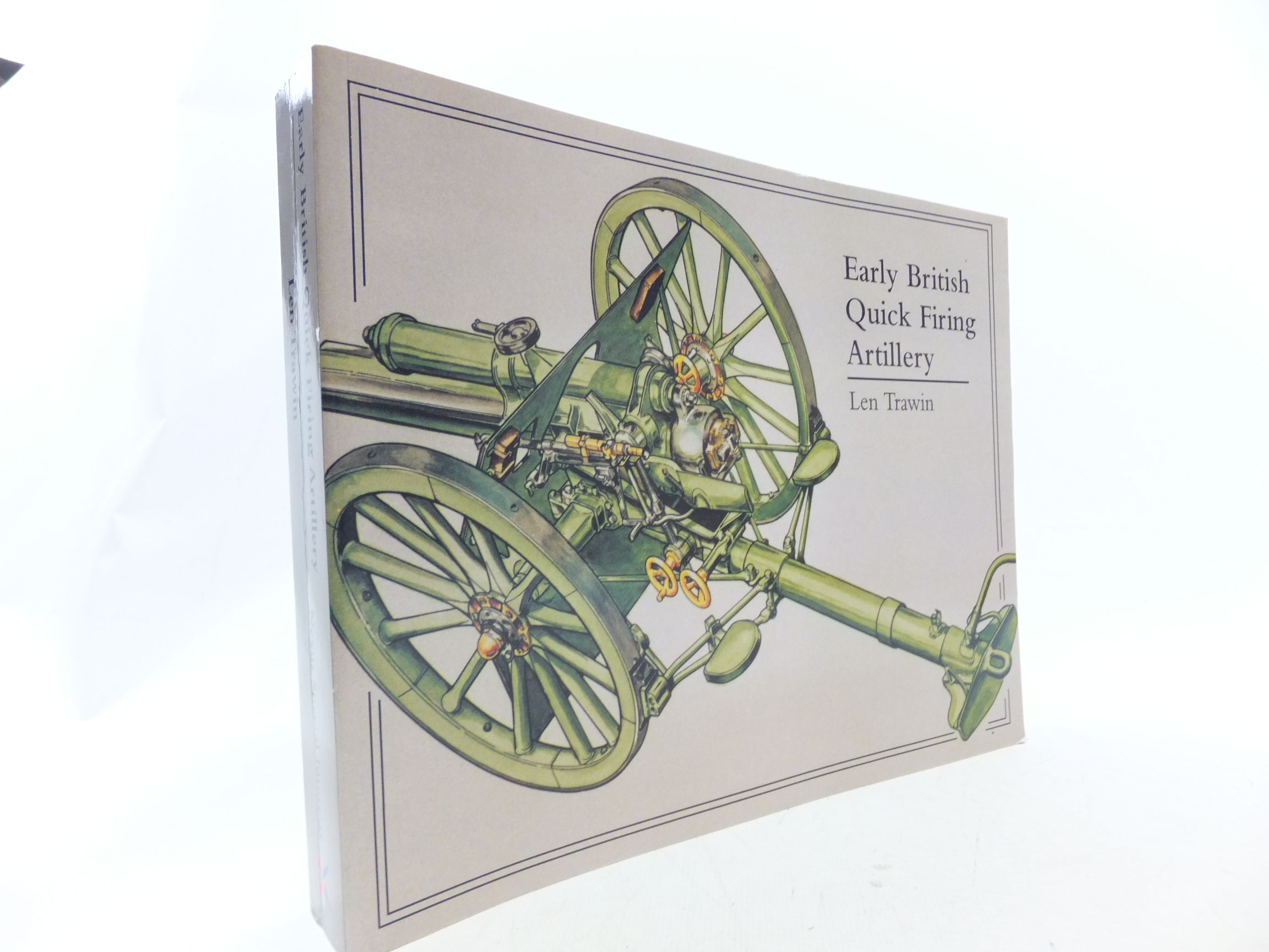 Photo of EARLY BRITISH QUICK FIRING ARTILLERY (FIELD AND HORSE) written by Trawin, Len<br />Trawin, Len published by Nexus Special Interests Ltd (STOCK CODE: 2114646)  for sale by Stella & Rose's Books