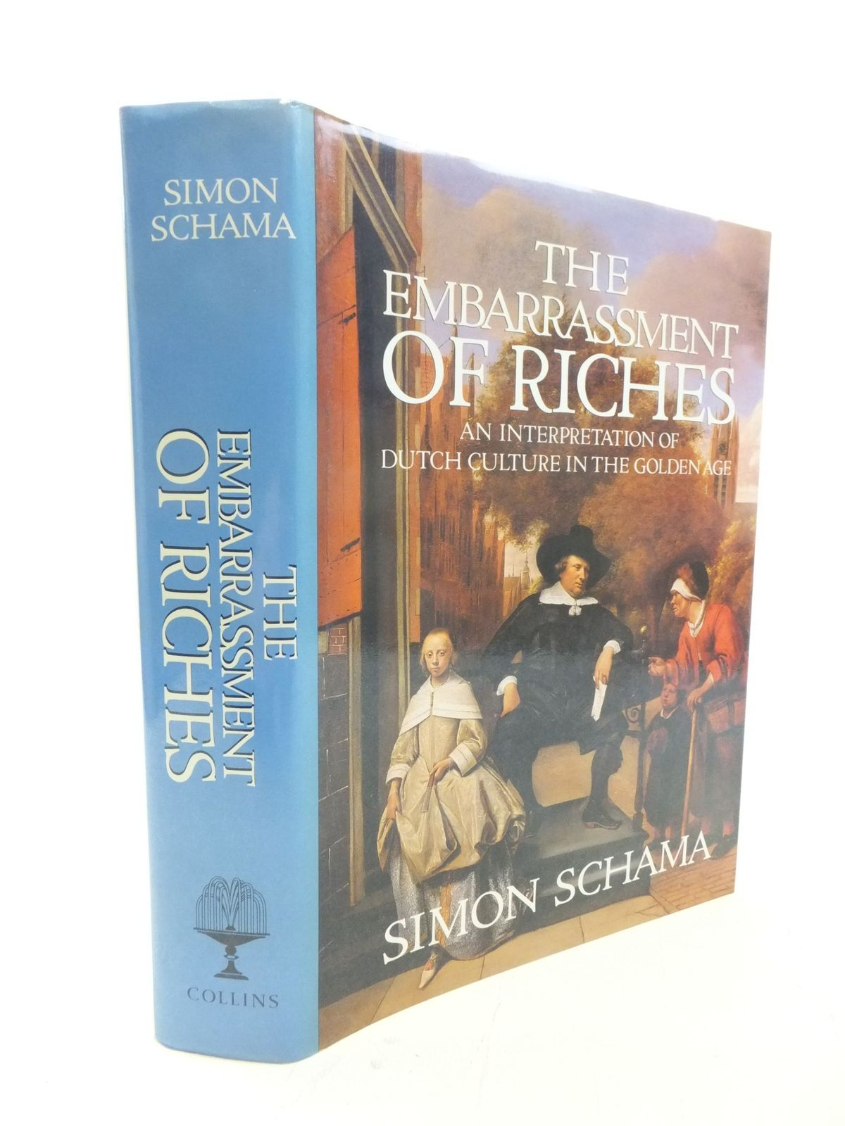 Photo of THE EMBARRASSMENT OF RICHES AN INTERPRETATION OF DUTCH CULTURE IN THE GOLDEN AGE written by Schama, Simon published by Collins (STOCK CODE: 2114732)  for sale by Stella & Rose's Books