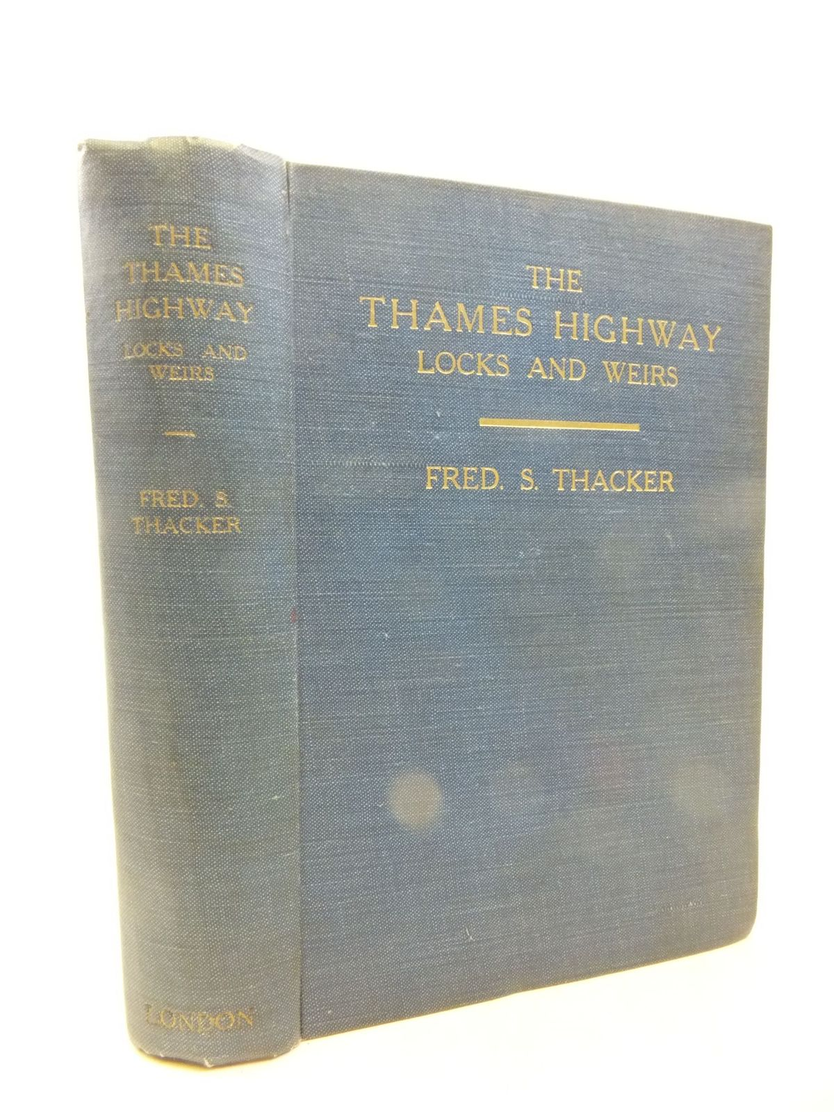 Photo of THE THAMES HIGHWAY A HISTORY OF THE LOCKS AND WEIRS written by Thacker, Fred S. published by Fred S. Thacker (STOCK CODE: 2114739)  for sale by Stella & Rose's Books