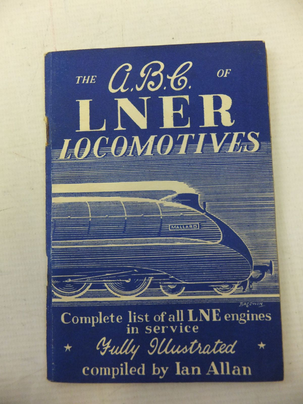 Photo of THE ABC OF L.N.E.R. LOCOMOTIVES written by Allan, Ian (STOCK CODE: 2114762)  for sale by Stella & Rose's Books