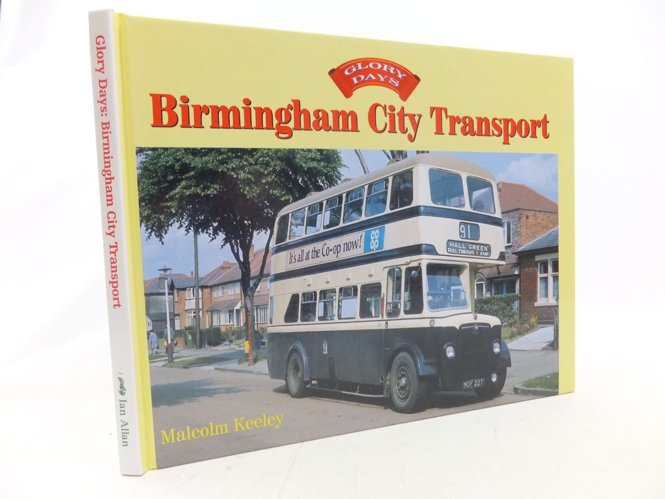 Photo of GLORY DAYS: BIRMINGHAM CITY TRANSPORT written by Keeley, Malcolm published by Ian Allan (STOCK CODE: 2114770)  for sale by Stella & Rose's Books