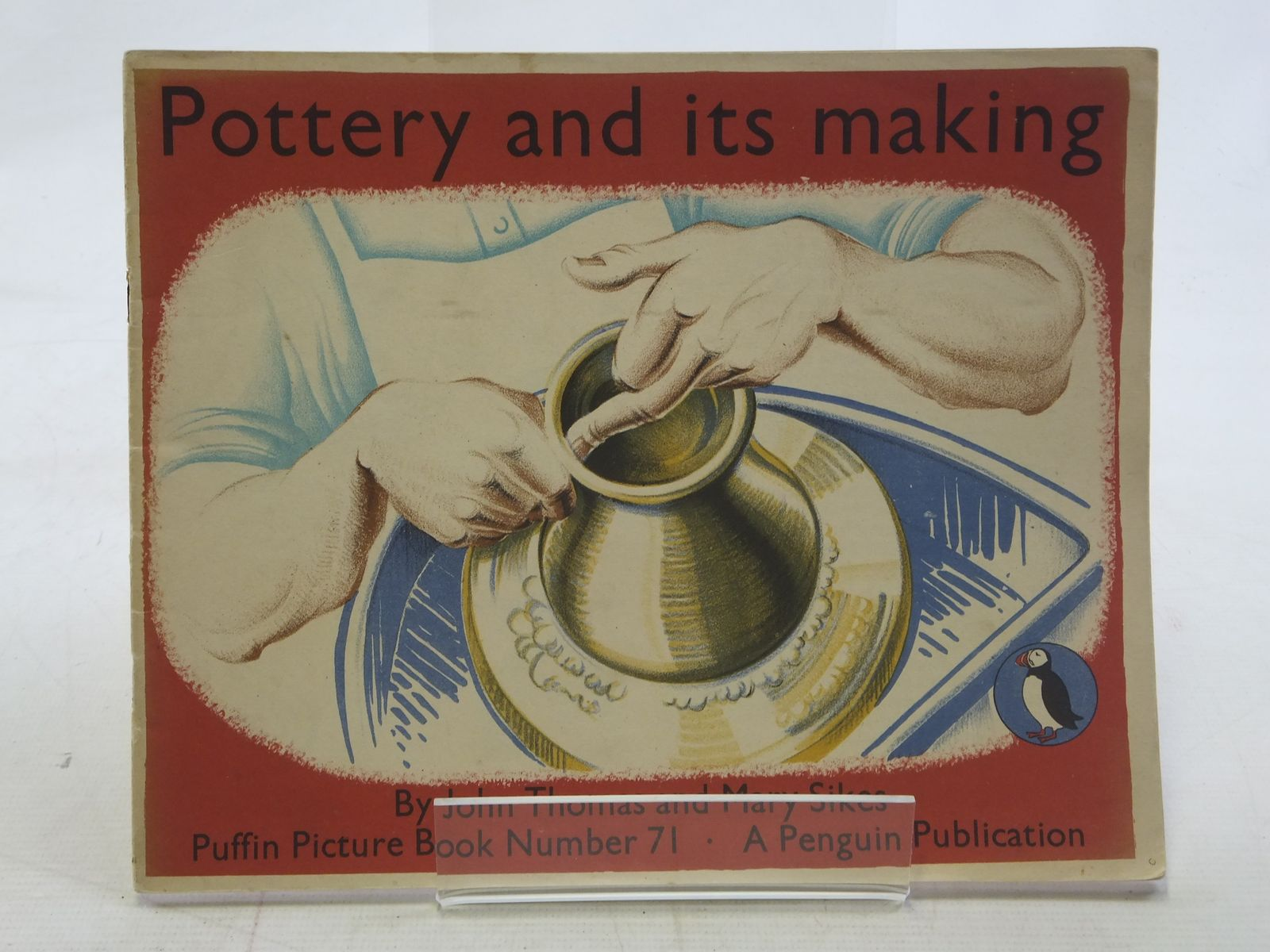 Photo of POTTERY AND ITS MAKING written by Thomas, John illustrated by Sikes, Mary published by Penguin Books (STOCK CODE: 2114886)  for sale by Stella & Rose's Books