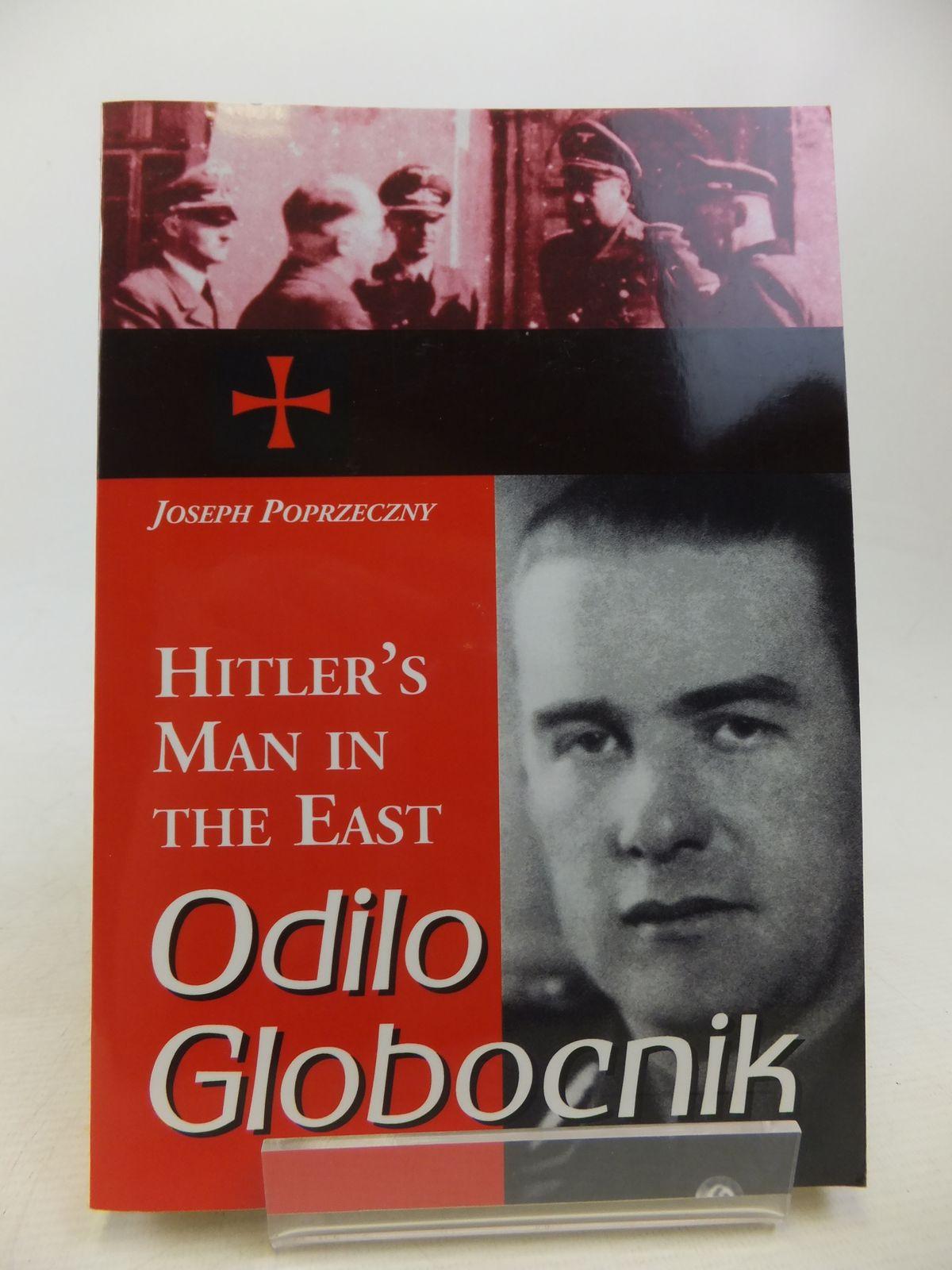Photo of ODILO GLOBOCNIK, HITLER'S MAN IN THE EAST