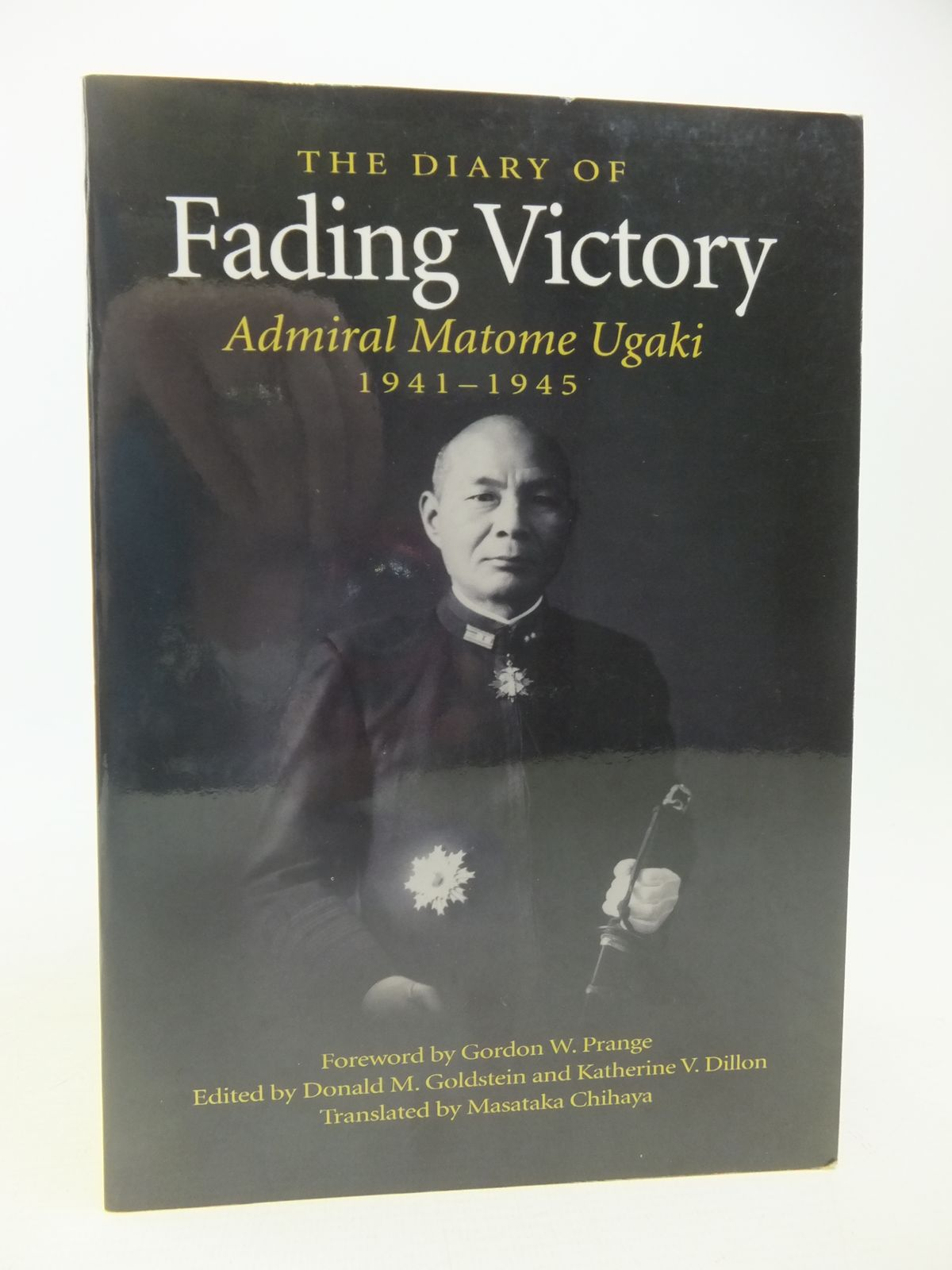 Photo of THE DIARY OF FADING VICTORY ADMIRAL MATOME UGAKI 1941-1945