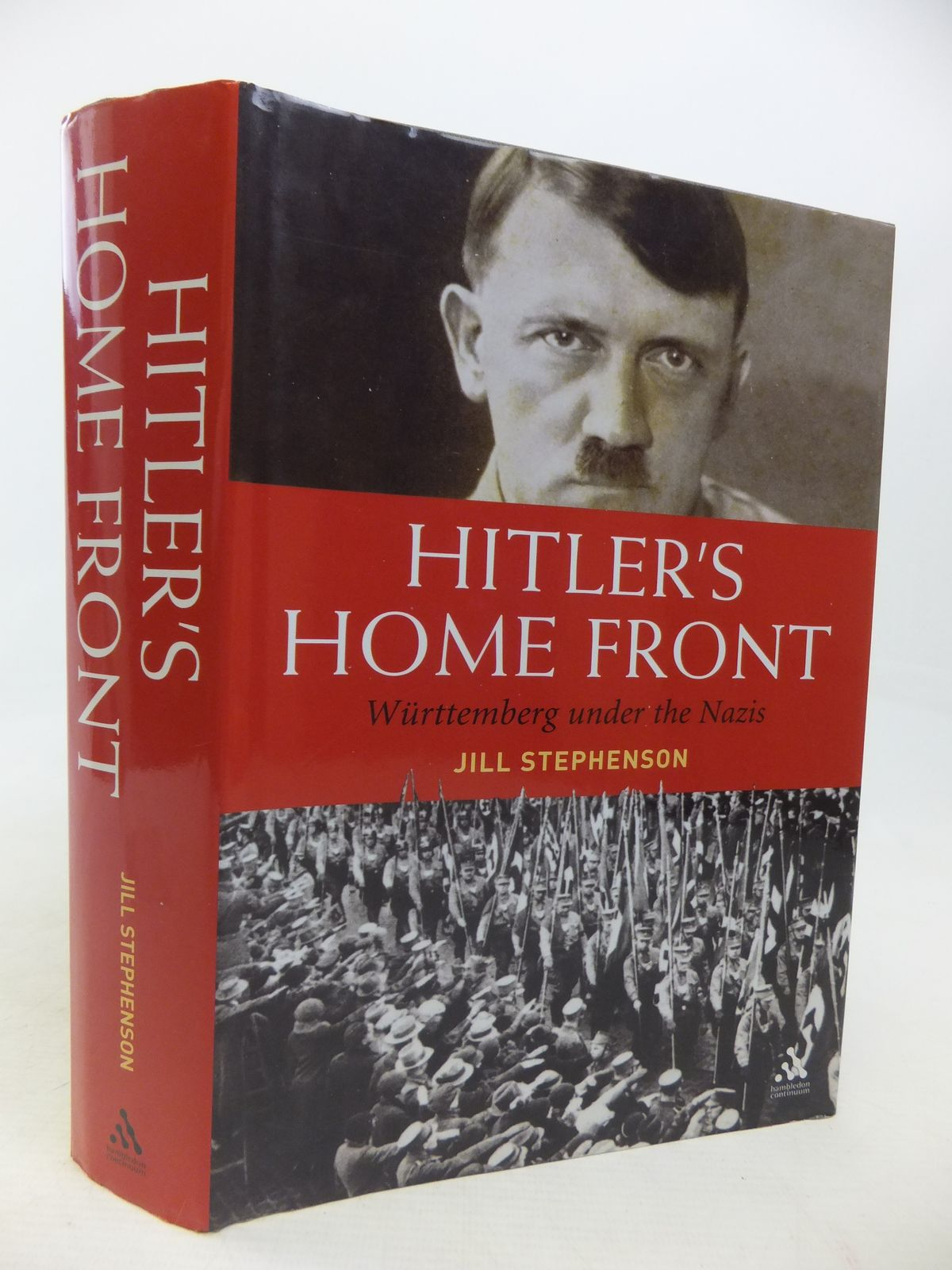 Photo of HILTER'S HOME FRONT WURTTEMBERG UNDER THE NAZIS written by Stephenson, Jill published by Hambledon Continuum (STOCK CODE: 2115088)  for sale by Stella & Rose's Books