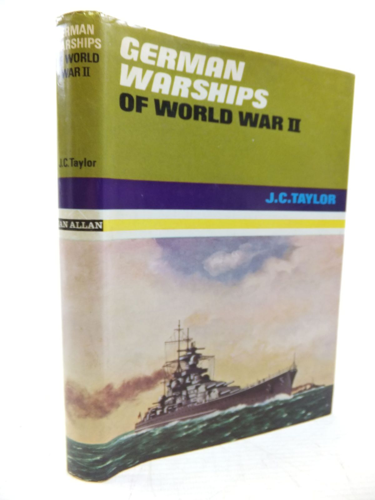 GERMAN WARSHIPS OF WORLD WAR II written by Taylor, J C