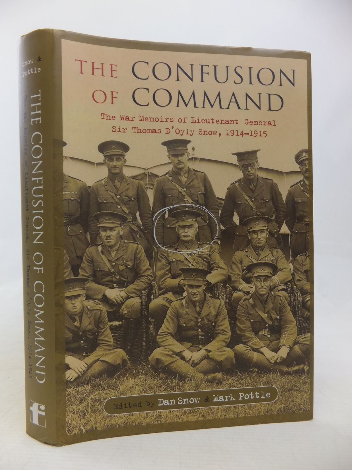 Photo of THE CONFUSION OF COMMAND THE WAR MEMOIRS OF LIEUTENANT GENERAL SIR THOMAS D'OYLY SNOW 1914-1915 written by Snow, Thomas D'Oyly<br />Snow, Dan<br />Pottle, Mark published by Frontline Books (STOCK CODE: 2115193)  for sale by Stella & Rose's Books