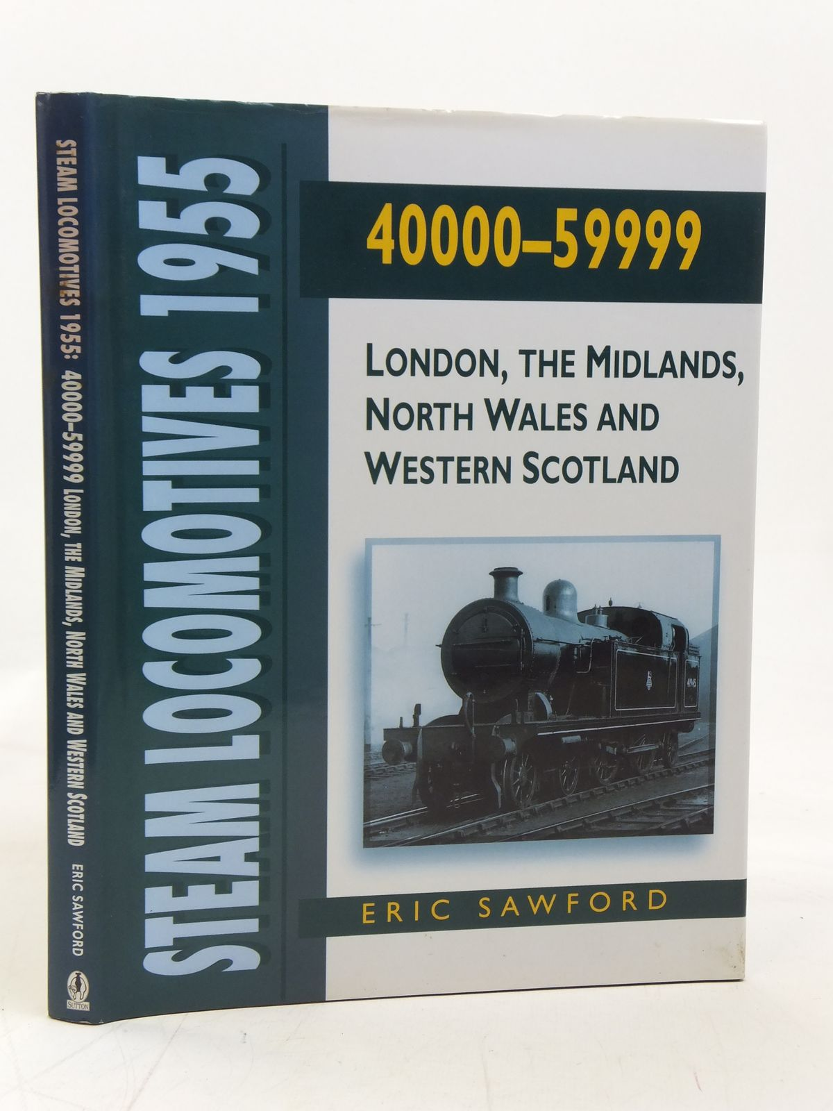 Photo of STEAM LOCOMOTIVES 1955 40000 - 59999 written by Sawford, Eric published by Sutton Publishing (STOCK CODE: 2115481)  for sale by Stella & Rose's Books