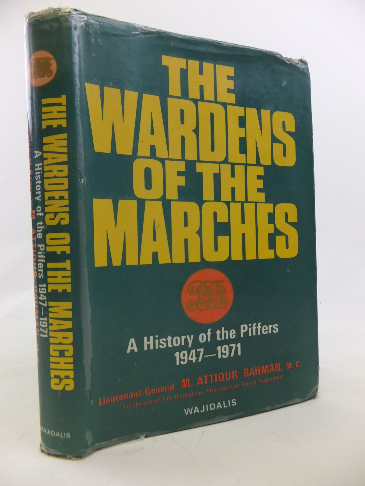 Photo of THE WARDENS OF THE MARCHES A HISTORY OF THE PIFFERS 1947-1971 written by Rahman, M. Attiqur published by Wajidalis (STOCK CODE: 2115556)  for sale by Stella & Rose's Books