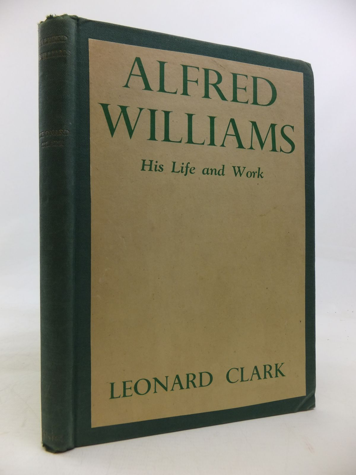 Photo of ALFRED WILLIAMS HIS LIFE AND WORK written by Clark, Leonard published by Basil Blackwell (STOCK CODE: 2115614)  for sale by Stella & Rose's Books