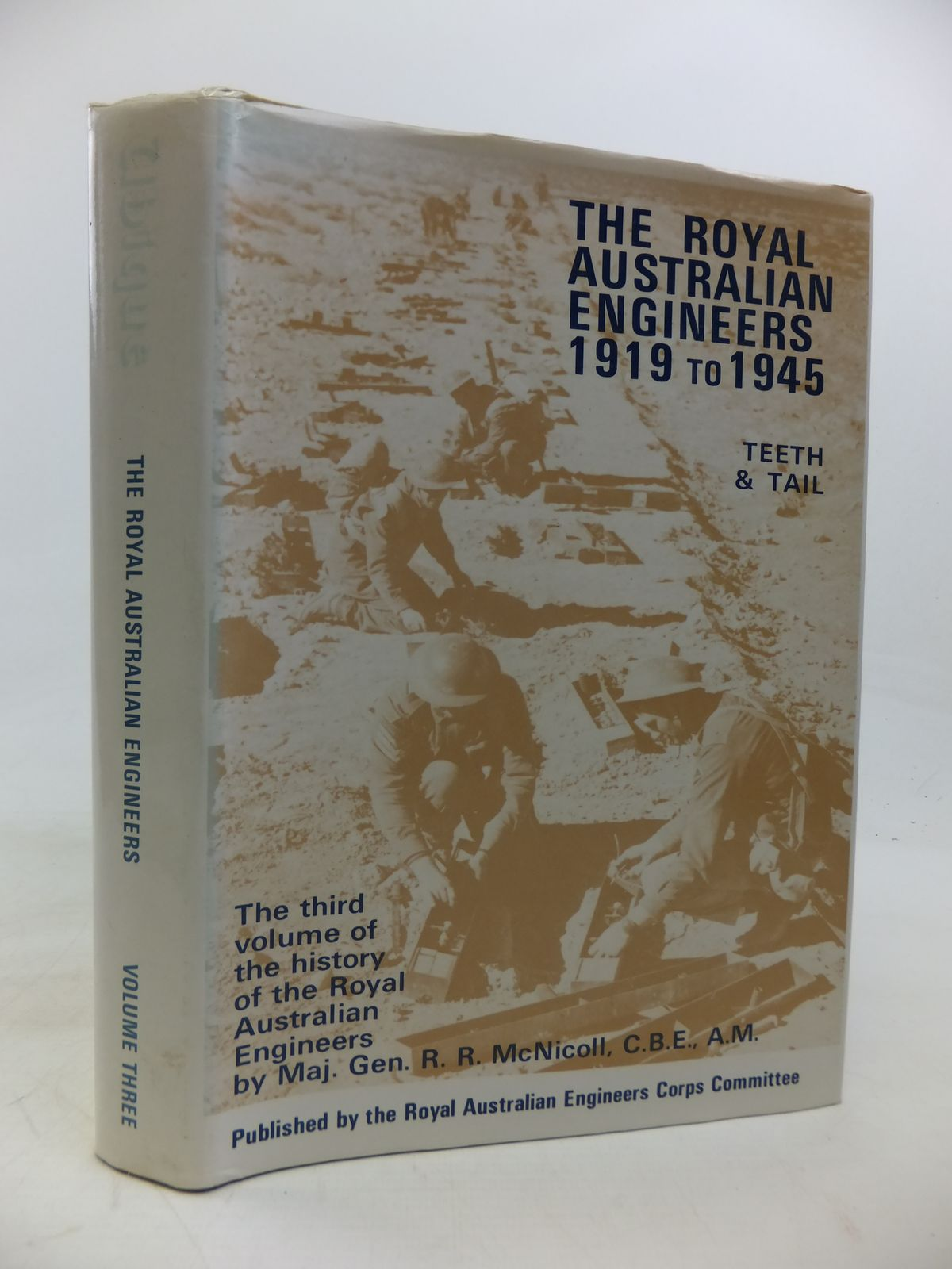 Photo of THE ROYAL AUSTRALIAN ENGINEERS 1919 TO 1945 written by McNicoll, Ronald published by The Corps Committee Of The Royal Australian Engineers (STOCK CODE: 2115651)  for sale by Stella & Rose's Books