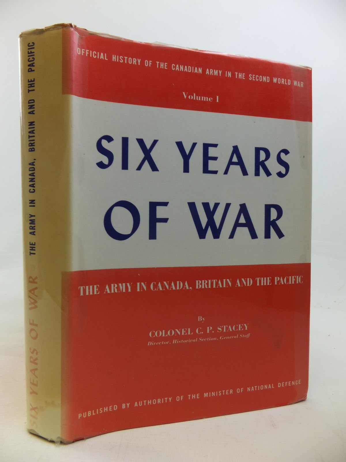 Photo of SIX YEARS OF WAR THE ARMY IN CANADA, BRITAIN AND THE PACIFIC written by Stacey, C.P. published by Minister Of National Defence (STOCK CODE: 2115688)  for sale by Stella & Rose's Books