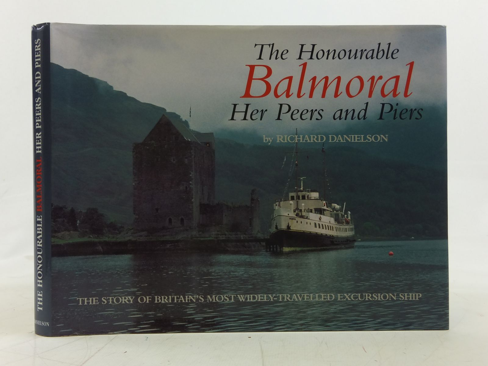 Photo of THE HONOURABLE BALMORAL HER PEERS AMD PIERS written by Danielson, Richard published by Maritime Publications (STOCK CODE: 2115735)  for sale by Stella & Rose's Books