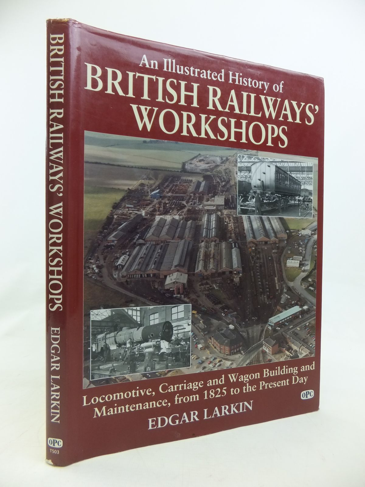 Photo of AN ILLUSTRATED HISTORY OF BRITISH RAILWAYS WORKSHOPS written by Larkin, Edgar J. published by Oxford Publishing (STOCK CODE: 2115890)  for sale by Stella & Rose's Books