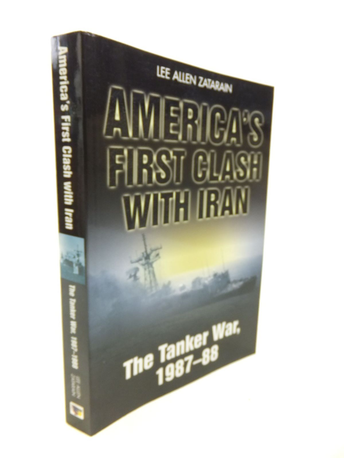 Photo of AMERICA'S FIRST CLASH WITH IRAN written by Zatarain, Lee Allen published by Casemate (STOCK CODE: 2116154)  for sale by Stella & Rose's Books