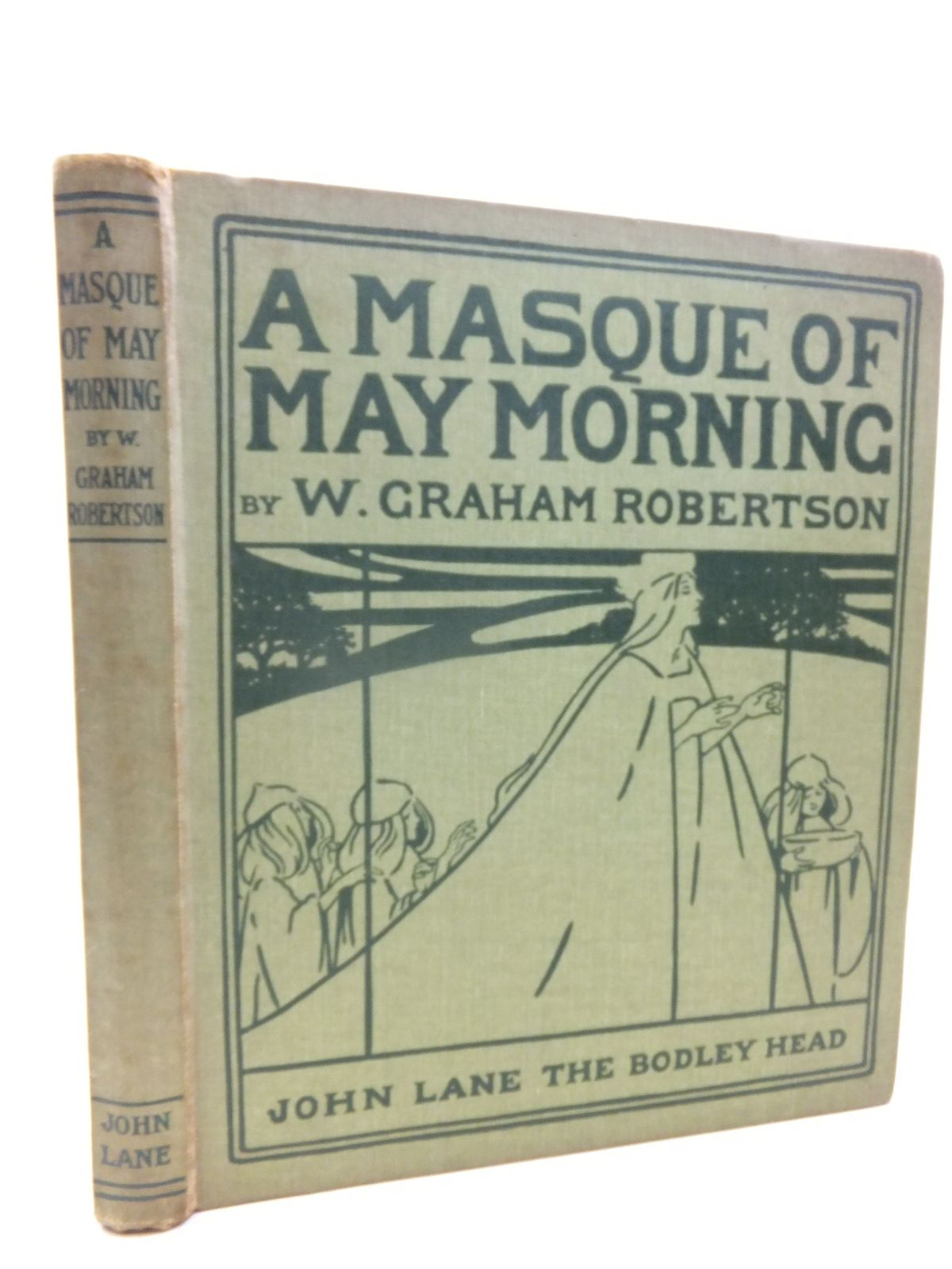 Photo of A MASQUE OF MAY MORNING written by Robertson, W. Graham illustrated by Robertson, W. Graham published by John Lane The Bodley Head (STOCK CODE: 2116289)  for sale by Stella & Rose's Books