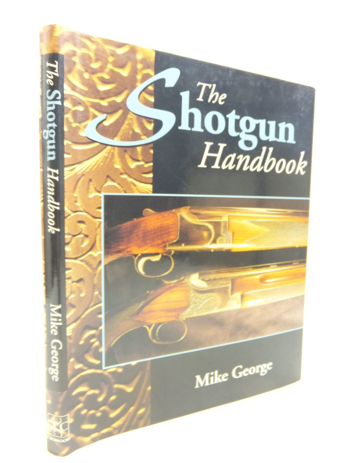 Photo of THE SHOTGUN HANDBOOK written by George, Mike published by The Crowood Press (STOCK CODE: 2116360)  for sale by Stella & Rose's Books
