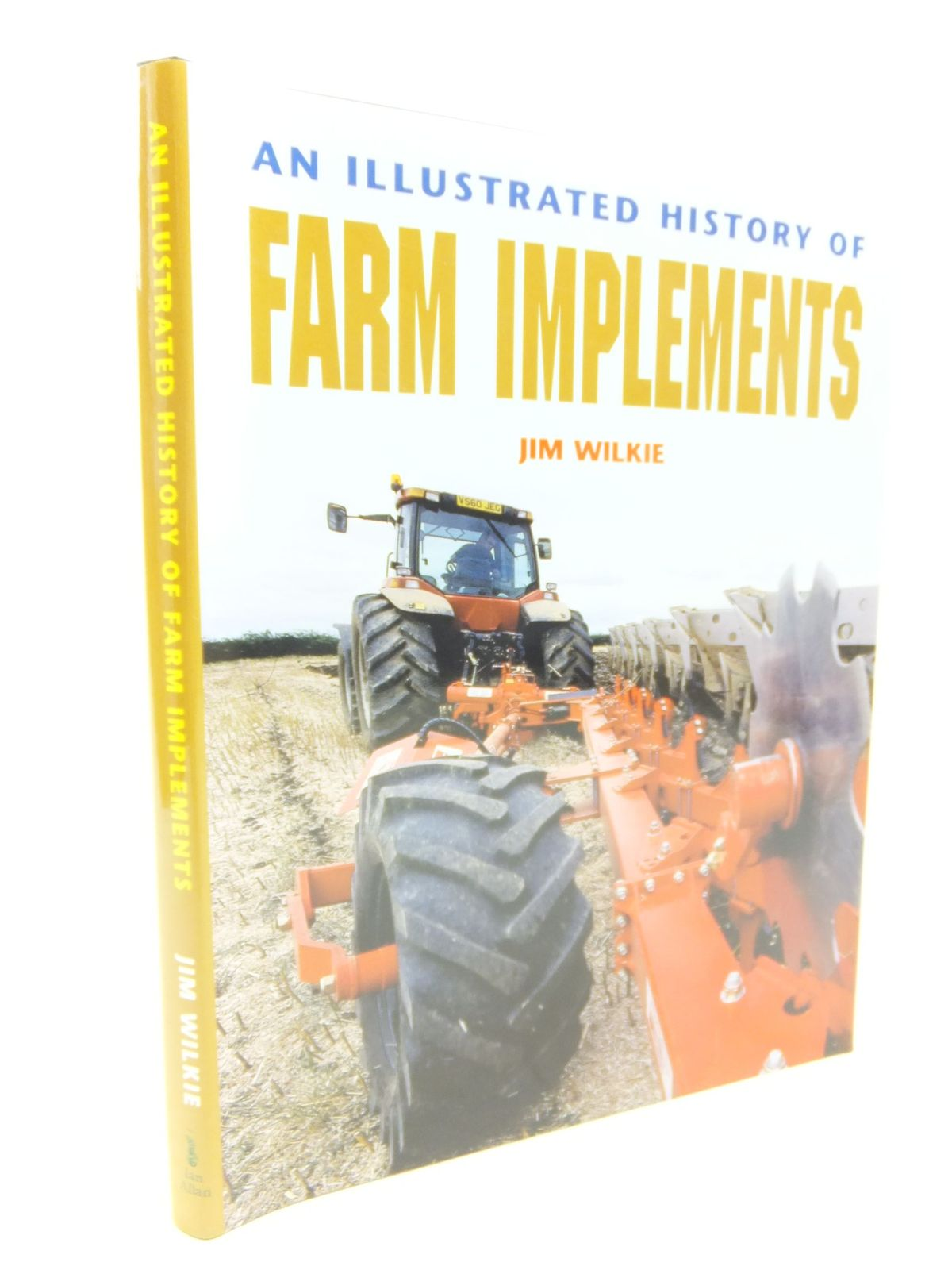 Photo of AN ILLUSTRATED HISTORY OF FARM IMPLEMENTS written by Wilkie, Jim published by Ian Allan (STOCK CODE: 2116370)  for sale by Stella & Rose's Books