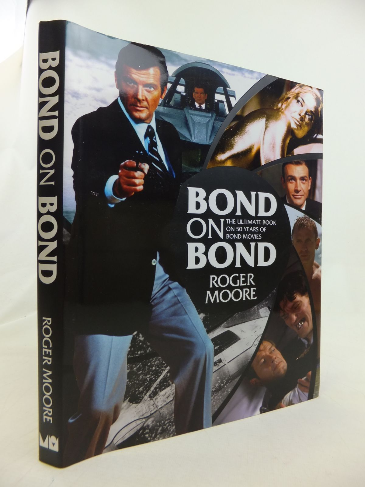 bond on bond the ultimate book on 50 years of bond movies. Black Bedroom Furniture Sets. Home Design Ideas