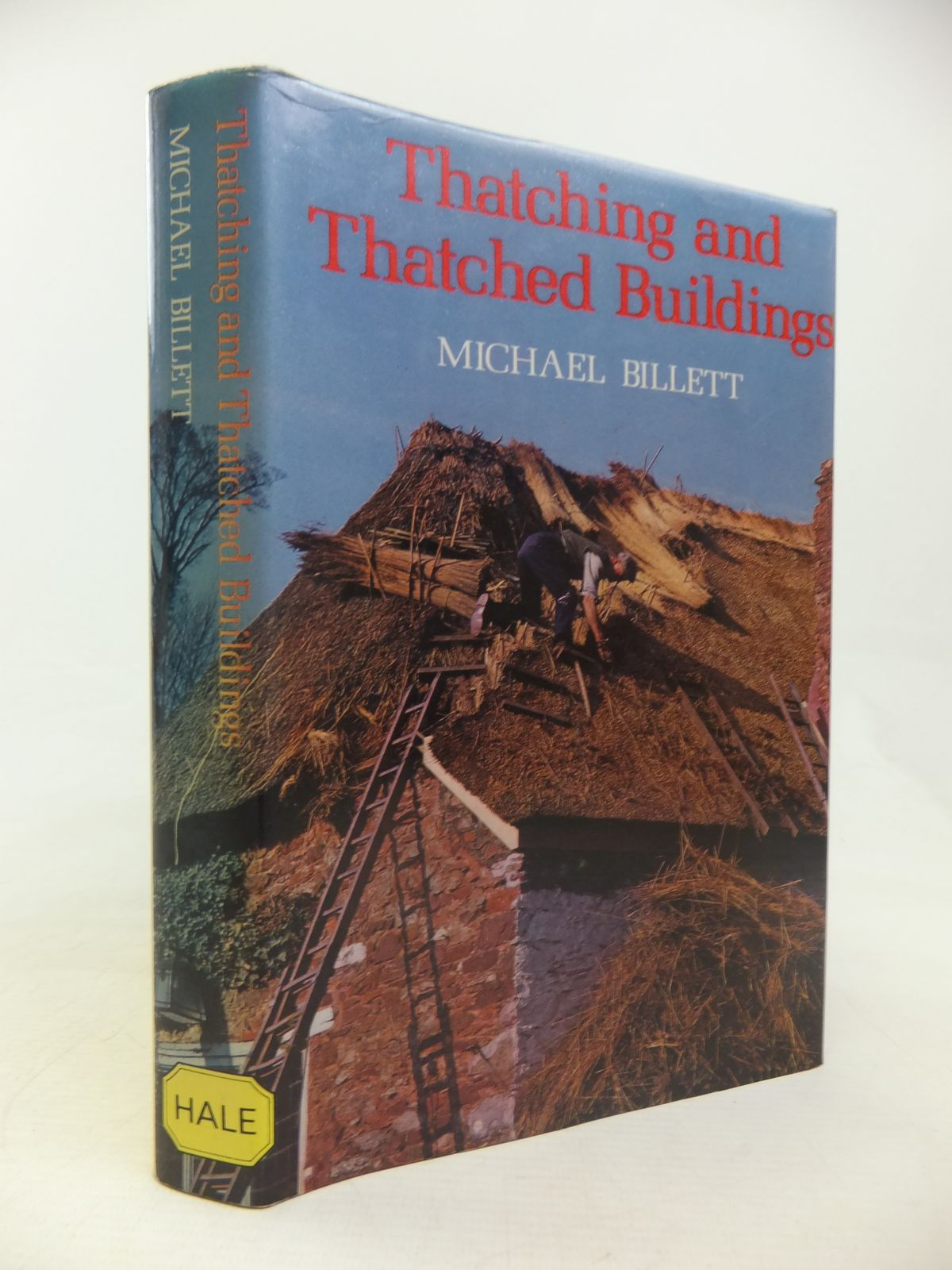 Photo of THATCHING AND THATCHED BUILDINGS written by Billett, Michael published by Robert Hale (STOCK CODE: 2116989)  for sale by Stella & Rose's Books
