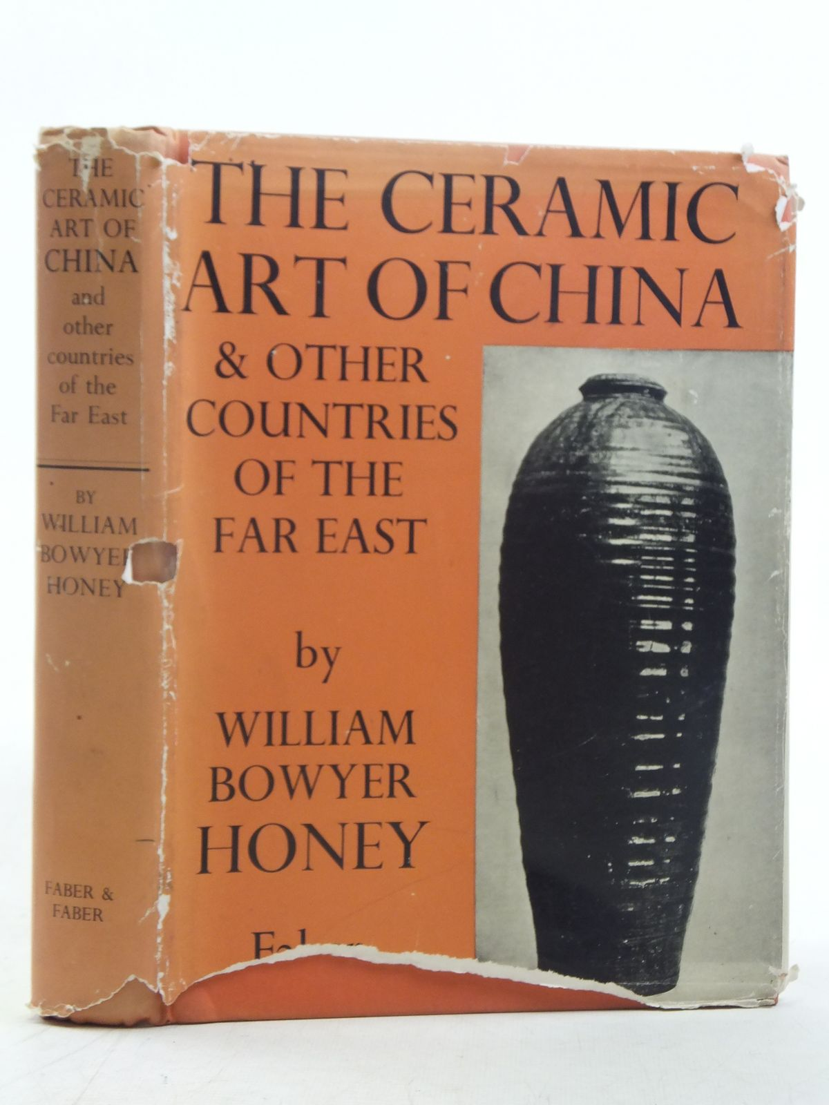 Photo of THE CERAMIC ART OF CHINA AND OTHER COUNTRIES OF THE FAR EAST written by Honey, William Bowyer published by Faber & Faber (STOCK CODE: 2117061)  for sale by Stella & Rose's Books