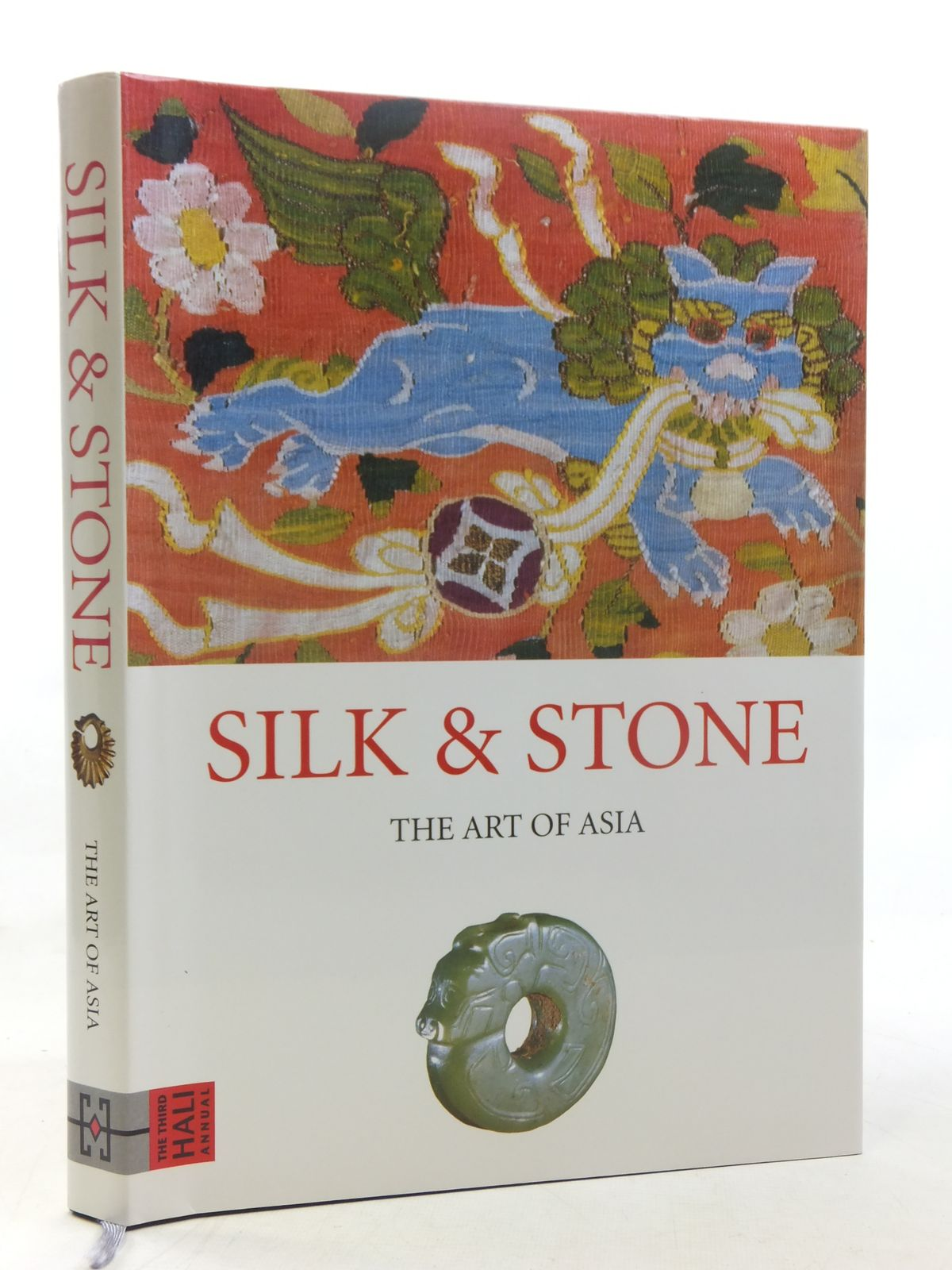 Photo of SILK & STONE THE ART OF ASIA written by Michell, George<br />Hillenbrand, Robert<br />et al, published by Hali Publications Limited (STOCK CODE: 2117268)  for sale by Stella & Rose's Books