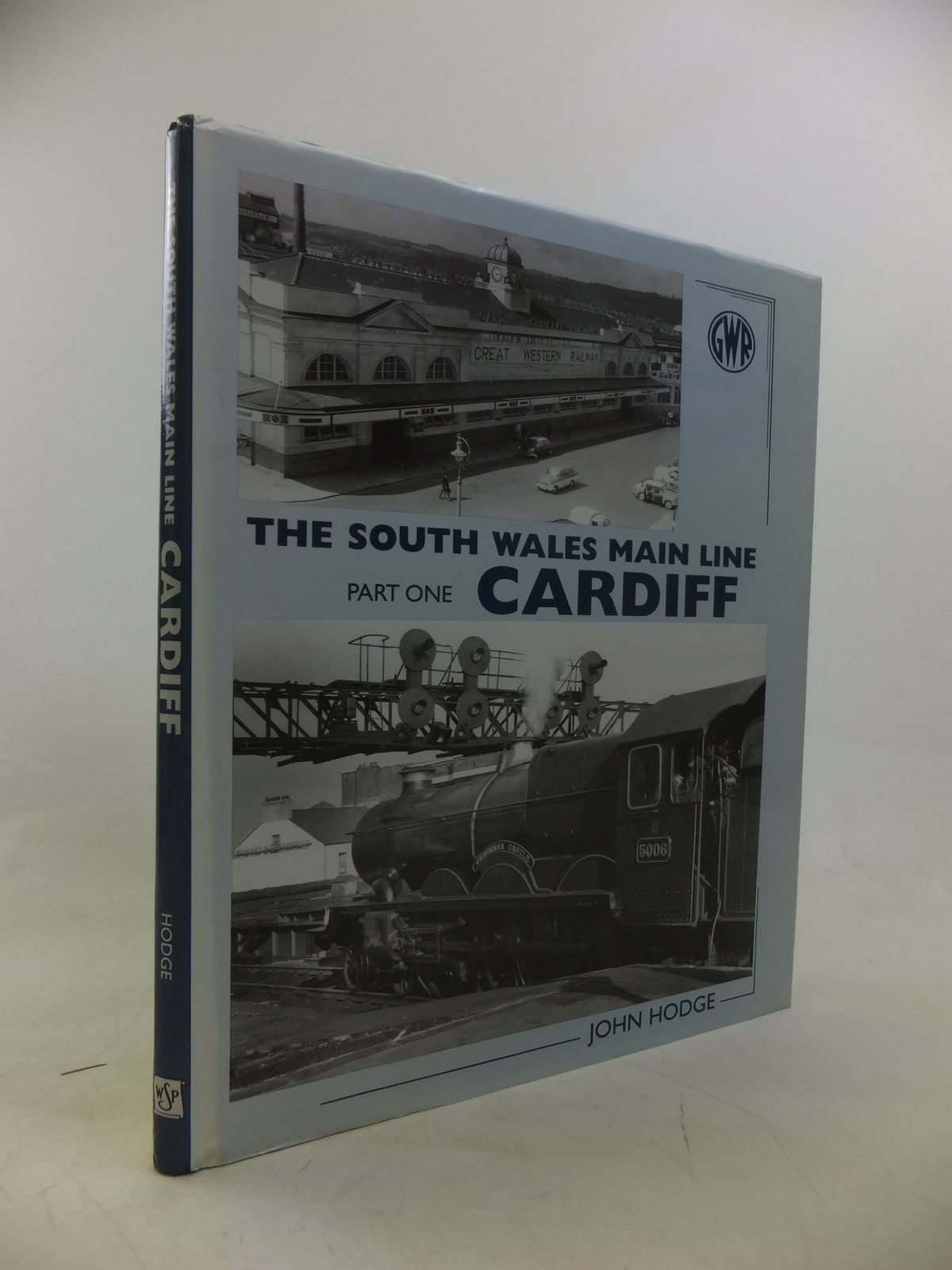 Photo of THE SOUTH WALES MAIN LINE PART ONE CARDIFF written by Hodge, John published by Wild Swan Publications (STOCK CODE: 2117745)  for sale by Stella & Rose's Books