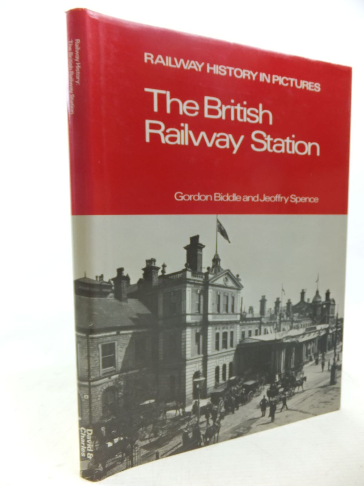 Photo of THE BRITISH RAILWAY STATION written by Biddle, Gordon<br />Spence, Jeoffrey published by David & Charles (STOCK CODE: 2117799)  for sale by Stella & Rose's Books