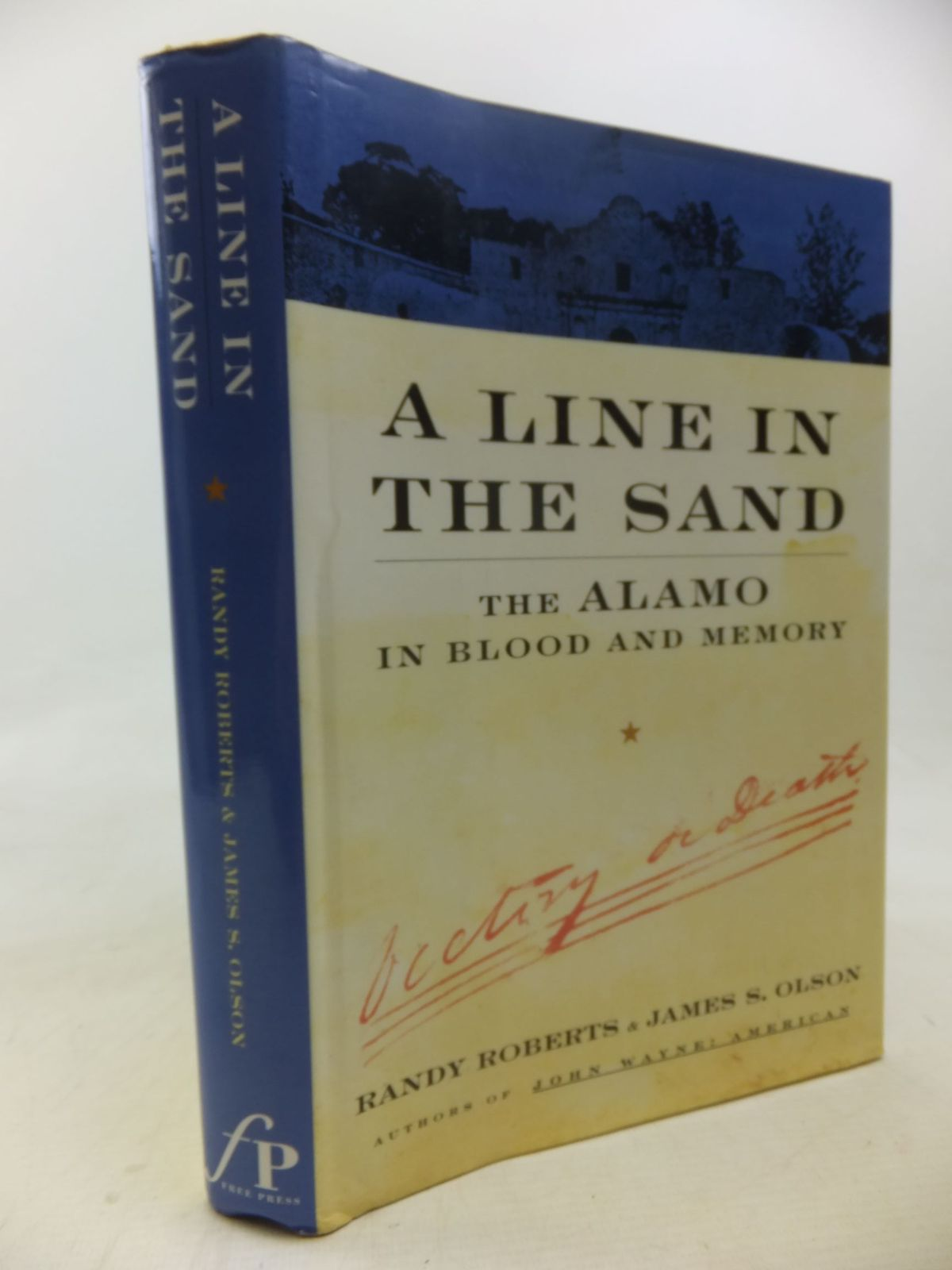 Photo of A LINE IN THE SAND THE ALAMO IN BLOOD AND MEMORY written by Roberts, Randy<br />Olson, James S. published by The Free Press (STOCK CODE: 2117816)  for sale by Stella & Rose's Books