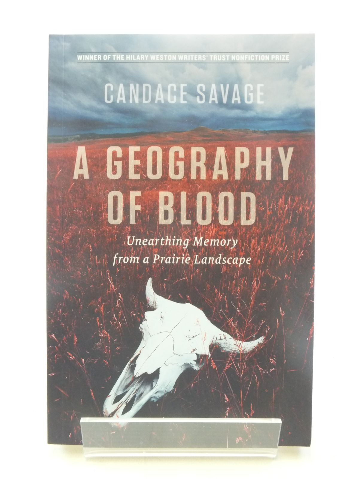 Photo of A GEOGRAPHY OF BLOOD UNEARTHING MEMORY FROM A PRAIRIE LANDSCAPE written by Savage, Candace published by Greystone Books (STOCK CODE: 2117995)  for sale by Stella & Rose's Books