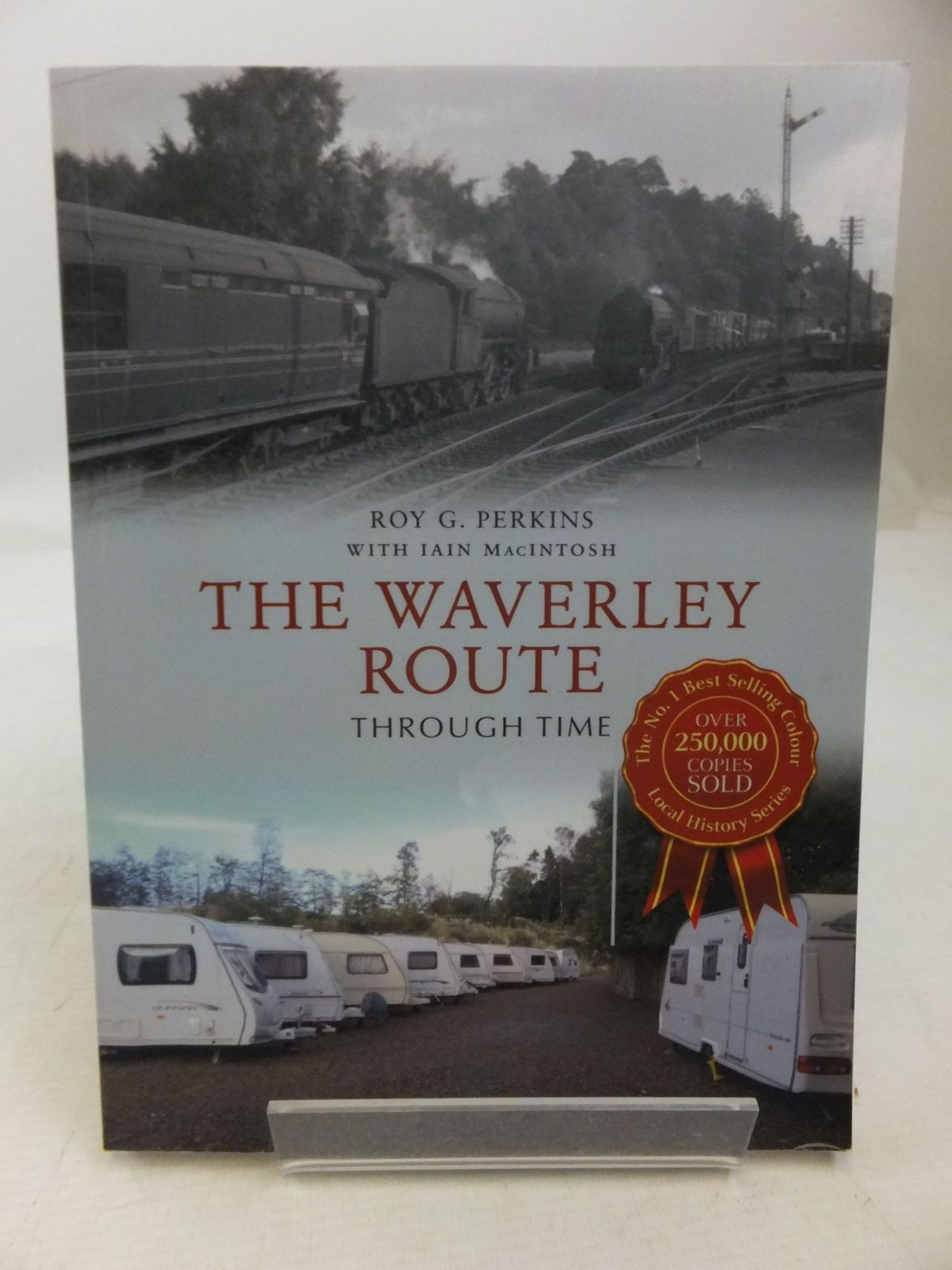 Photo of THE WAVERLEY ROUTE THROUGH TIME written by Perkins, Roy G.<br />Macintosh, Iain published by Amberley Publishing (STOCK CODE: 2118523)  for sale by Stella & Rose's Books