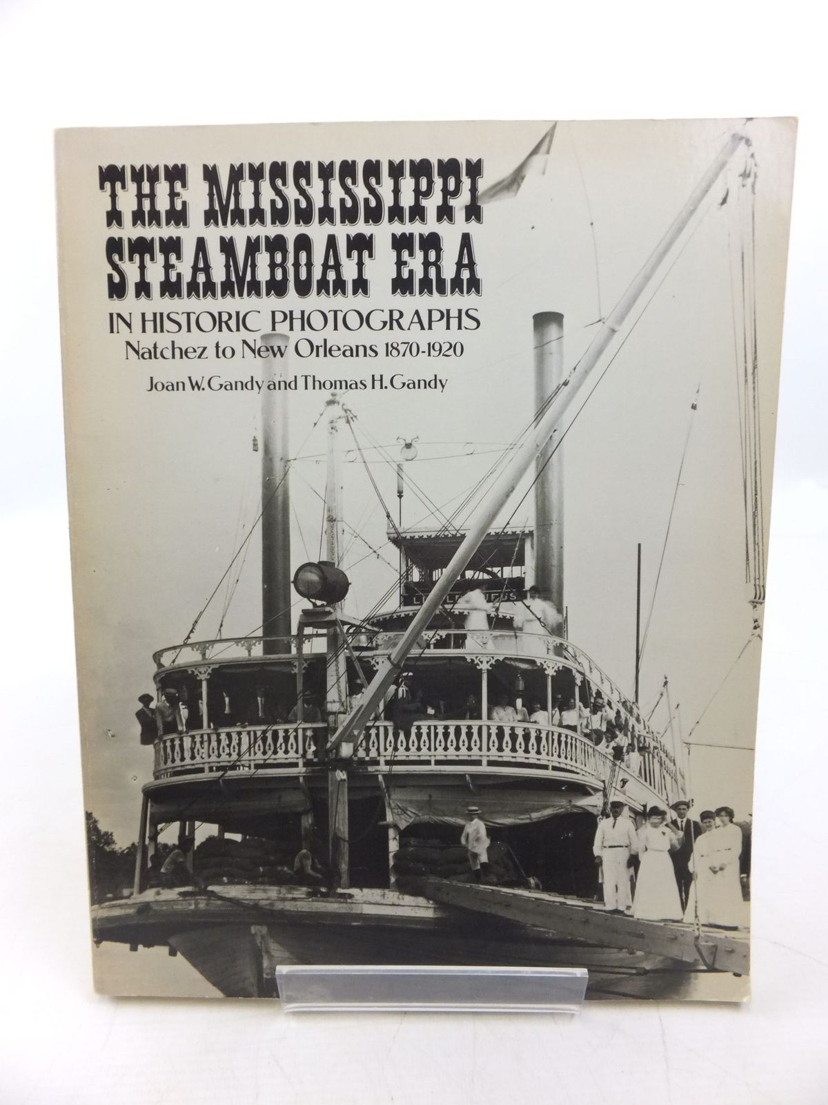 Photo of THE MISSISSIPPI STEAMBOAT ERA IN HISTORIC PHOTOGRAPHS NATCHEZ TO NEW ORLEANS 1870-1920 written by Gandy, Joan W.<br />Gandy, Thomas H. published by Dover Publications Inc. (STOCK CODE: 2118554)  for sale by Stella & Rose's Books