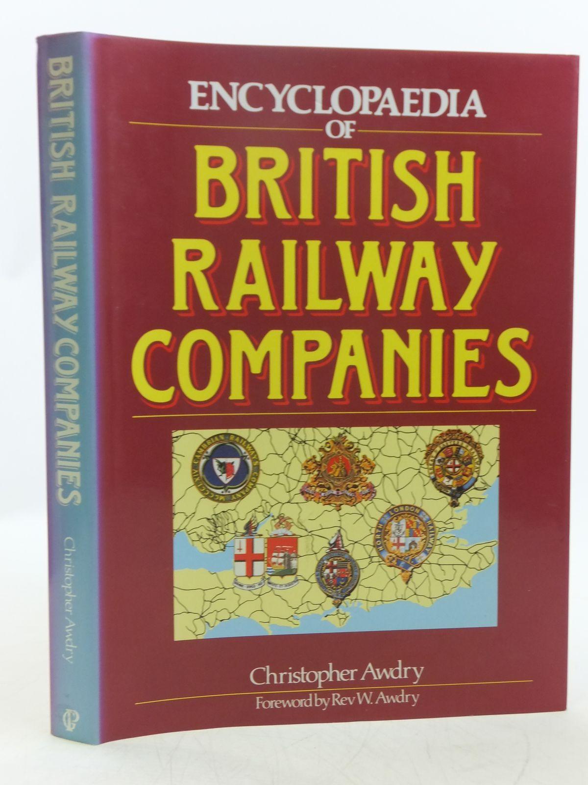 ENCYCLOPAEDIA OF BRITISH RAILWAY COMPANIES written by Awdry