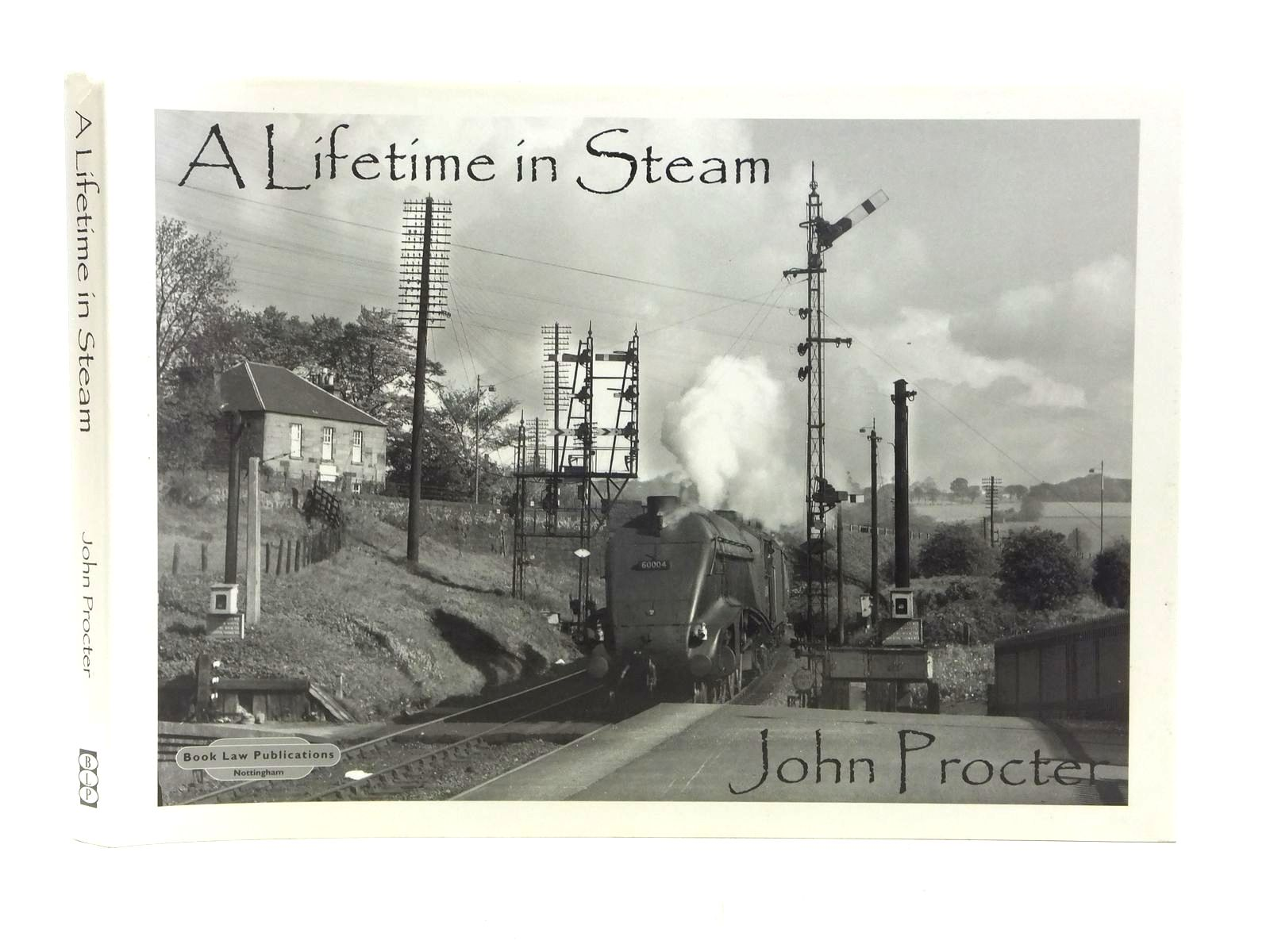 Photo of A LIFETIME IN STEAM written by Procter, John published by Book Law Publications (STOCK CODE: 2118806)  for sale by Stella & Rose's Books