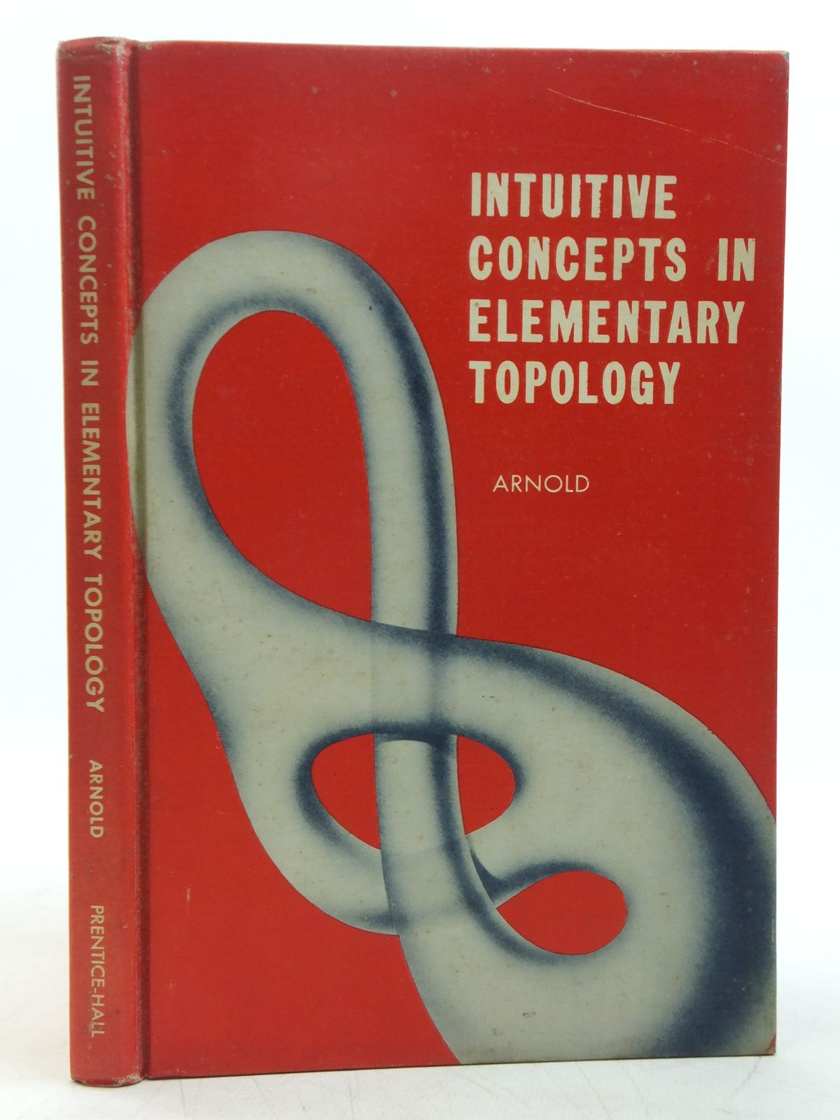 Photo of INTUITIVE CONCEPTS IN ELEMENTARY TOPOLOGY written by Arnold, B.H. published by Prentice-Hall Inc. (STOCK CODE: 2119003)  for sale by Stella & Rose's Books