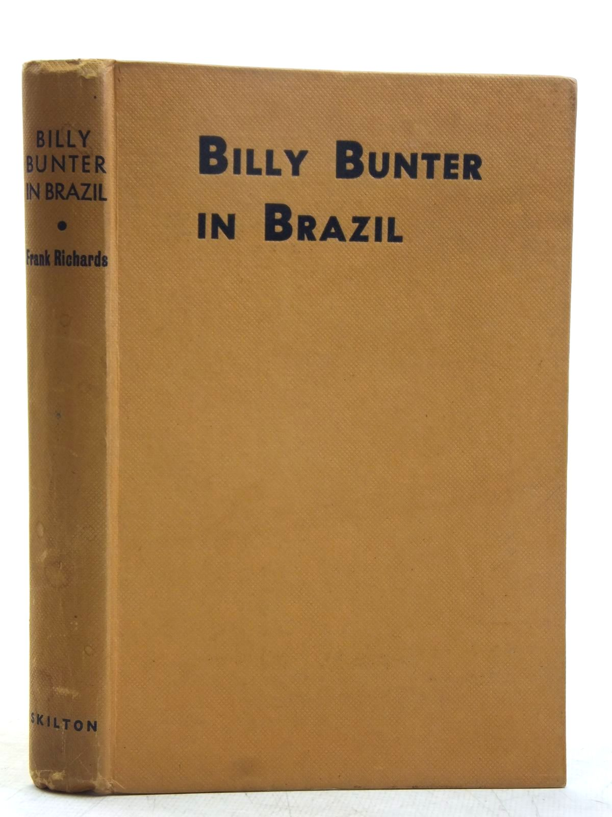Photo of BILLY BUNTER IN BRAZIL written by Richards, Frank illustrated by Macdonald, R.J. published by Charles Skilton Ltd. (STOCK CODE: 2119136)  for sale by Stella & Rose's Books