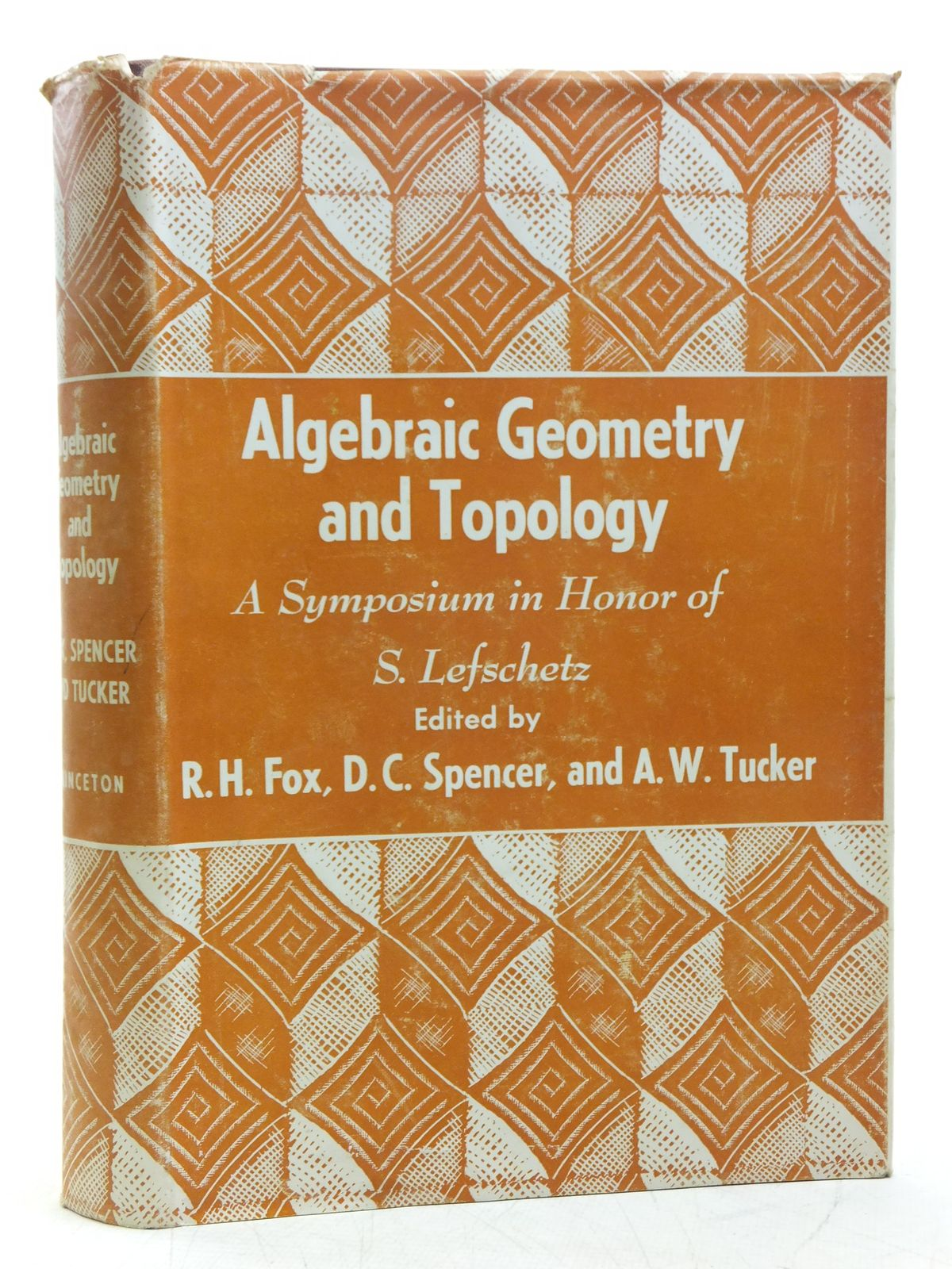 Photo of ALGEBRAIC GEOMETRY AND TOPOLOGY A SYMPOSIUM IN HONOR OF S. LEFSCHETZ written by Fox, R.H.<br />Spencer, D.C.<br />Tucker, A.W. published by Princeton University Press (STOCK CODE: 2119221)  for sale by Stella & Rose's Books