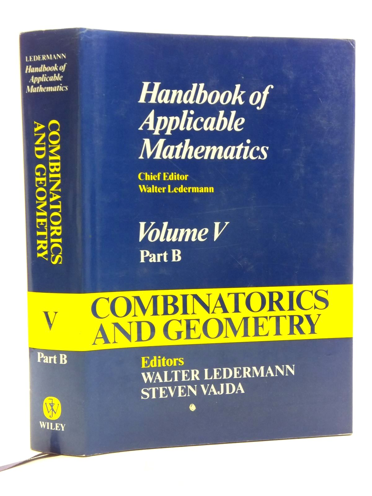 Photo of HANDBOOK OF APPLICABLE MATHEMATICS VOLUME V: COMBINATORICS AND GEOMETRY PART B written by Ledermann, Walter<br />Vajda, Steven published by John Wiley & Sons (STOCK CODE: 2119598)  for sale by Stella & Rose's Books