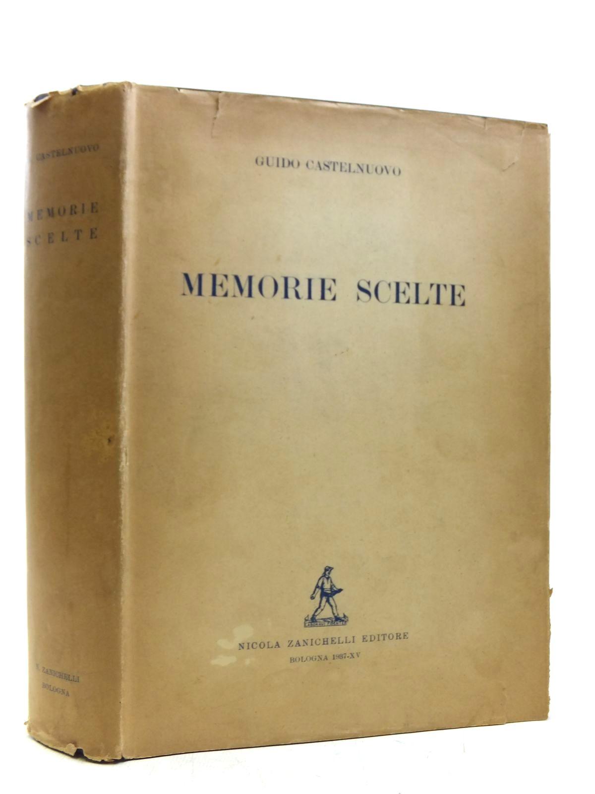 Photo of MEMORIE SCELTE written by Castelnuovo, Guido published by Nicola Zanichelli (STOCK CODE: 2119823)  for sale by Stella & Rose's Books