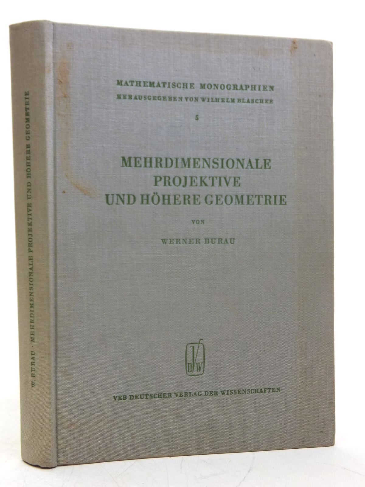 Photo of MEHRDIMENSIONALE PROJEKTIVE UND HOHERE GEOMETRIE written by Burau, Werner published by Veb Deutscher Verlag Der Wissenschaften (STOCK CODE: 2119893)  for sale by Stella & Rose's Books