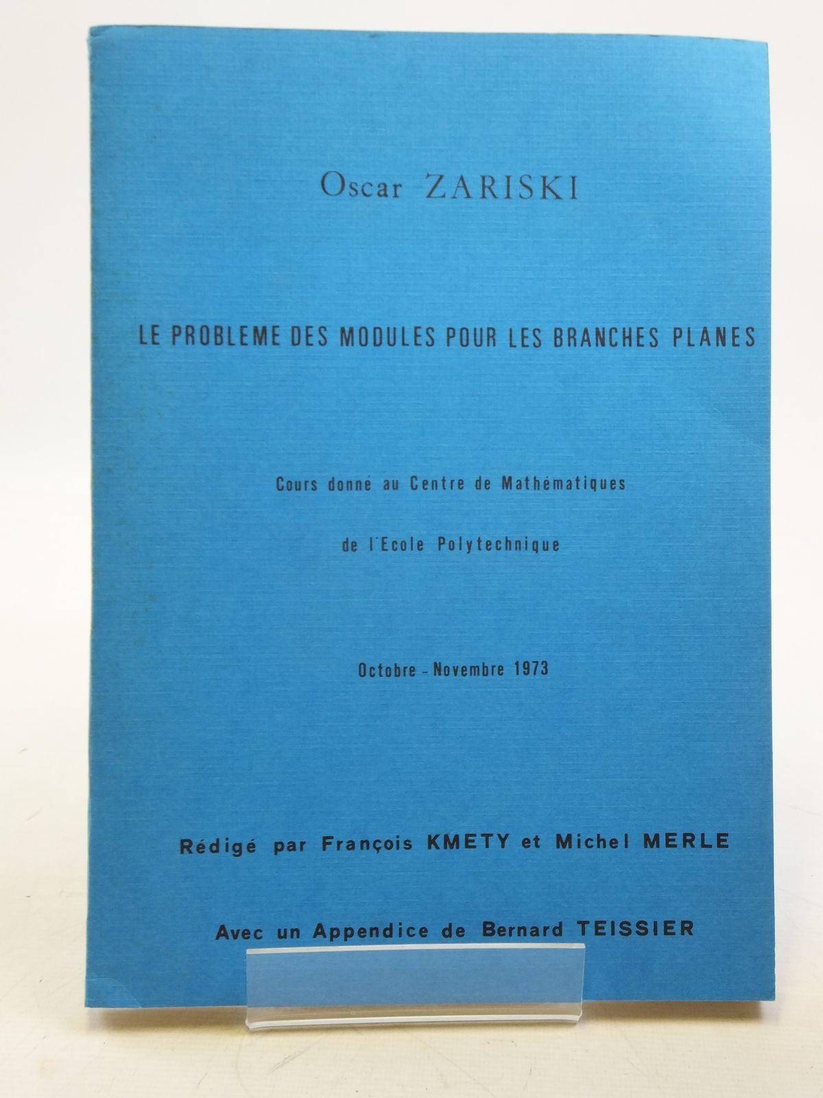 Photo of LE PROBLEME DES MODULES POUR LES BRANCES PLANES written by Zariski, Oscar (STOCK CODE: 2119907)  for sale by Stella & Rose's Books