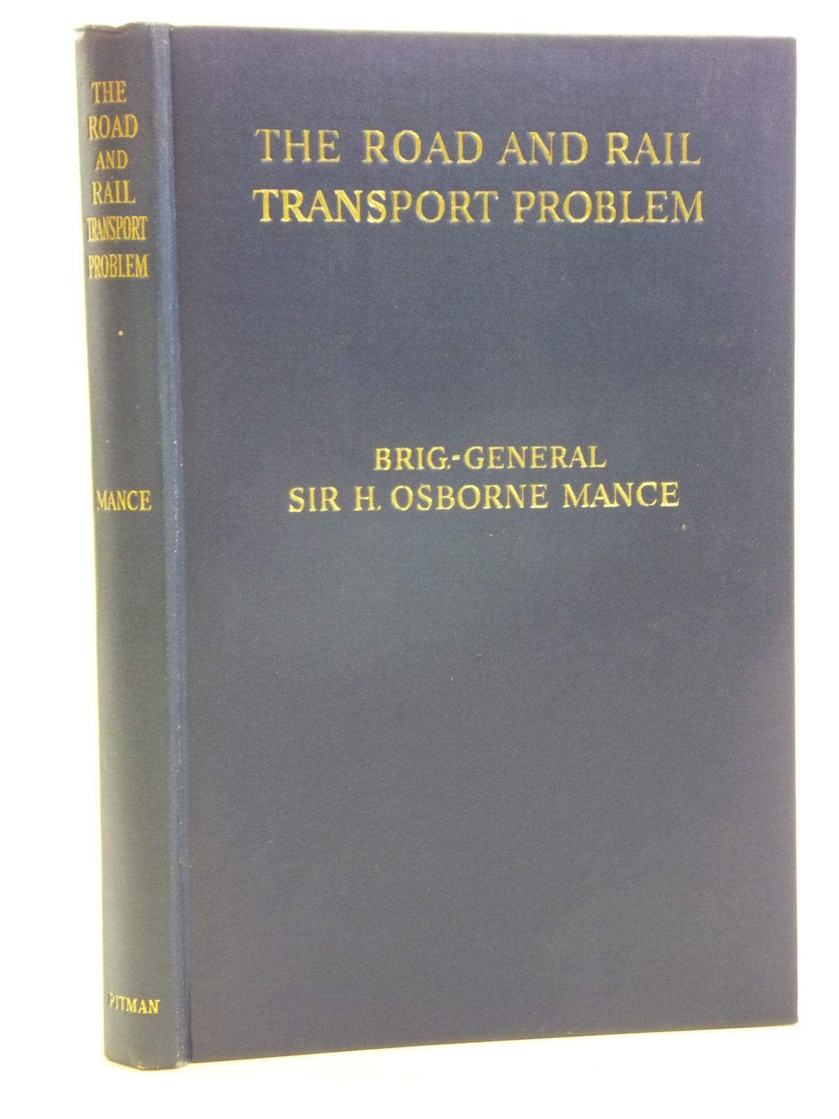 Photo of THE ROAD AND RAIL TRANSPORT PROBLEM written by Mance, H. Osborne published by Sir Isaac Pitman & Sons Ltd. (STOCK CODE: 2119976)  for sale by Stella & Rose's Books