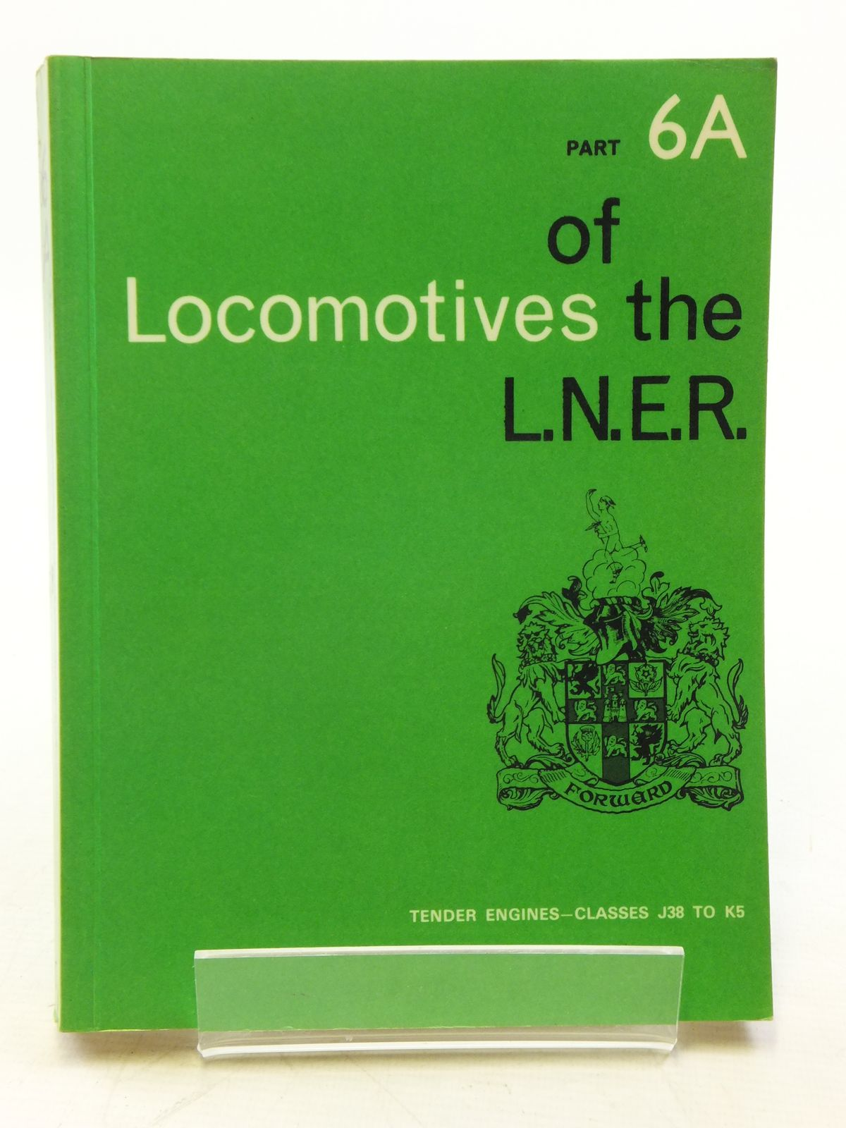 Photo of LOCOMOTIVES OF THE L.N.E.R. PART 6A published by The Railway Correspondence And Travel Society (STOCK CODE: 2120048)  for sale by Stella & Rose's Books