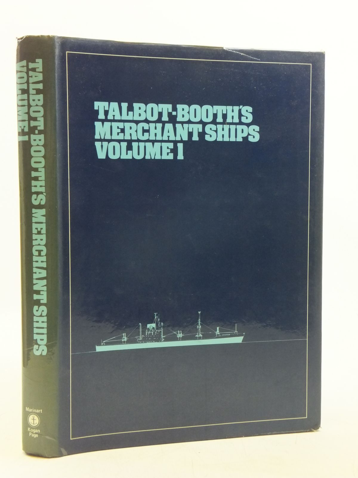 Photo of TALBOT-BOOTH'S MERCHANT SHIPS VOLUME 1 written by Talbot-Booth, E.C. published by Marinart, Kogan Page (STOCK CODE: 2120071)  for sale by Stella & Rose's Books