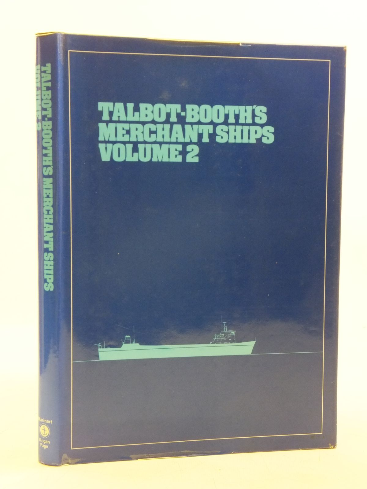Photo of TALBOT-BOOTH'S MERCHANT SHIPS VOLUME 2 written by Talbot-Booth, E.C.<br />et al, illustrated by Talbot-Booth, E.C.<br />Greenman, D.G.<br />et al., published by Marinart, Kogan Page (STOCK CODE: 2120072)  for sale by Stella & Rose's Books