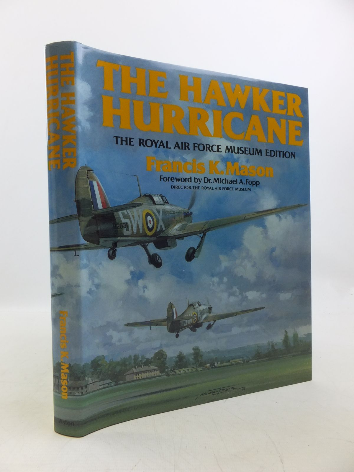 Photo of THE HAWKER HURRICANE THE ROYAL AIR FORCE MUSEUM EDITION written by Mason, Francis K. published by Aston Publications (STOCK CODE: 2120236)  for sale by Stella & Rose's Books