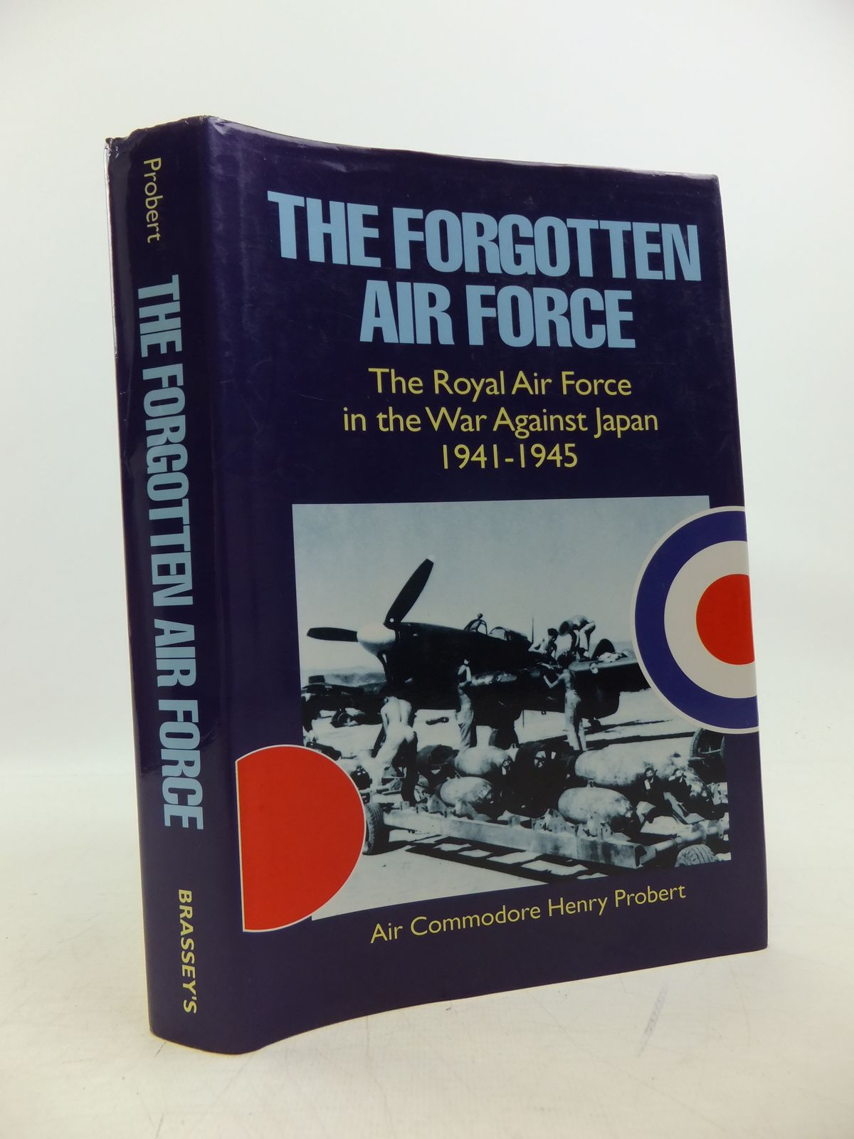 Photo of THE FORGOTTEN AIR FORCE THE ROYAL AIR FORCE IN THE WAR AGAINST JAPAN 1941-1945 written by Probert, Henry published by Brassey's (STOCK CODE: 2120266)  for sale by Stella & Rose's Books