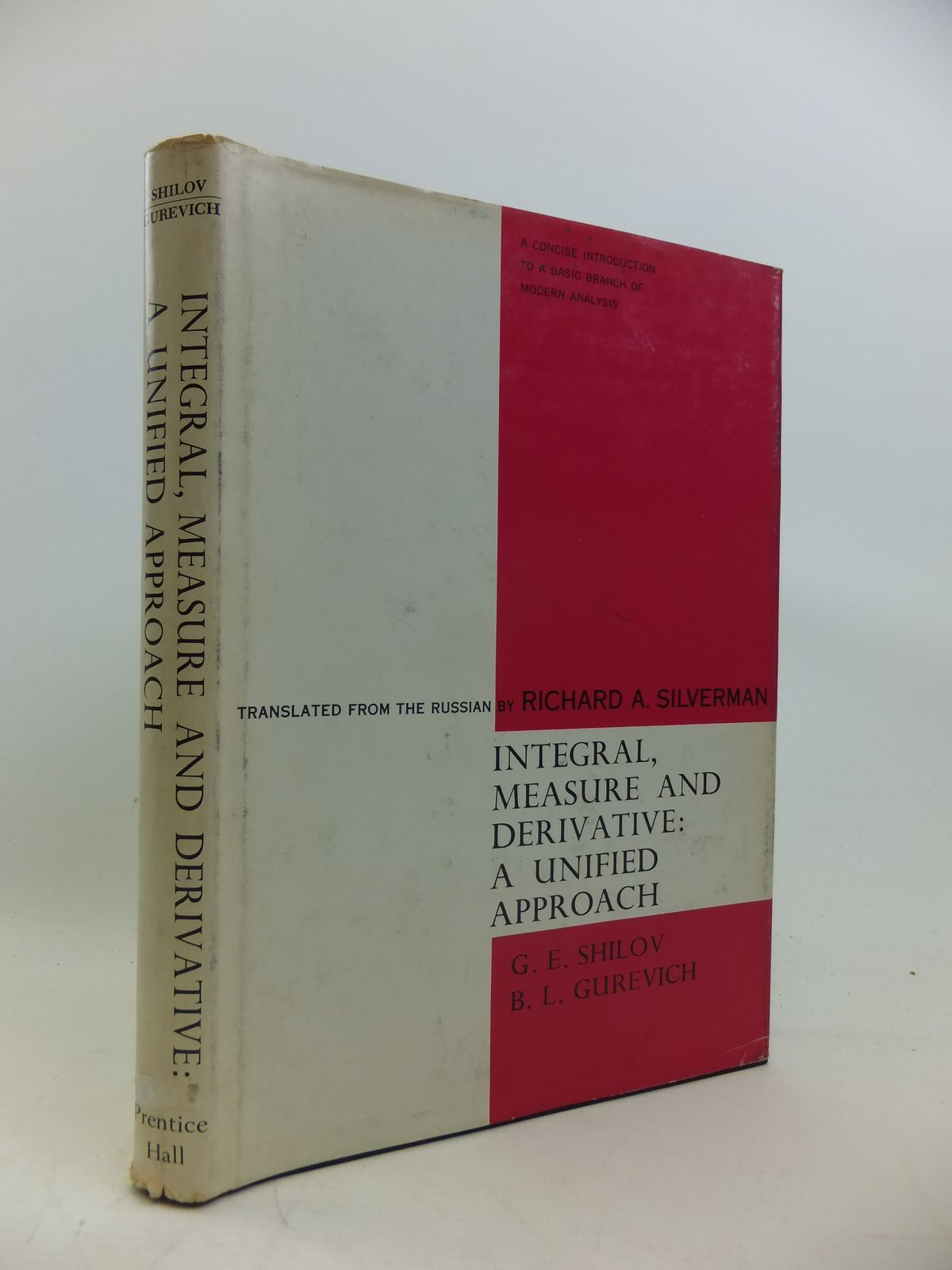 Photo of INTEGRAL, MEASURE AND DERIVATIVE: A UNIFIED APPROACH written by Shilov, Georgi E.<br />Gurevich, B.L.<br />Silverman, Richard A. published by Prentice-Hall Inc. (STOCK CODE: 2120299)  for sale by Stella & Rose's Books