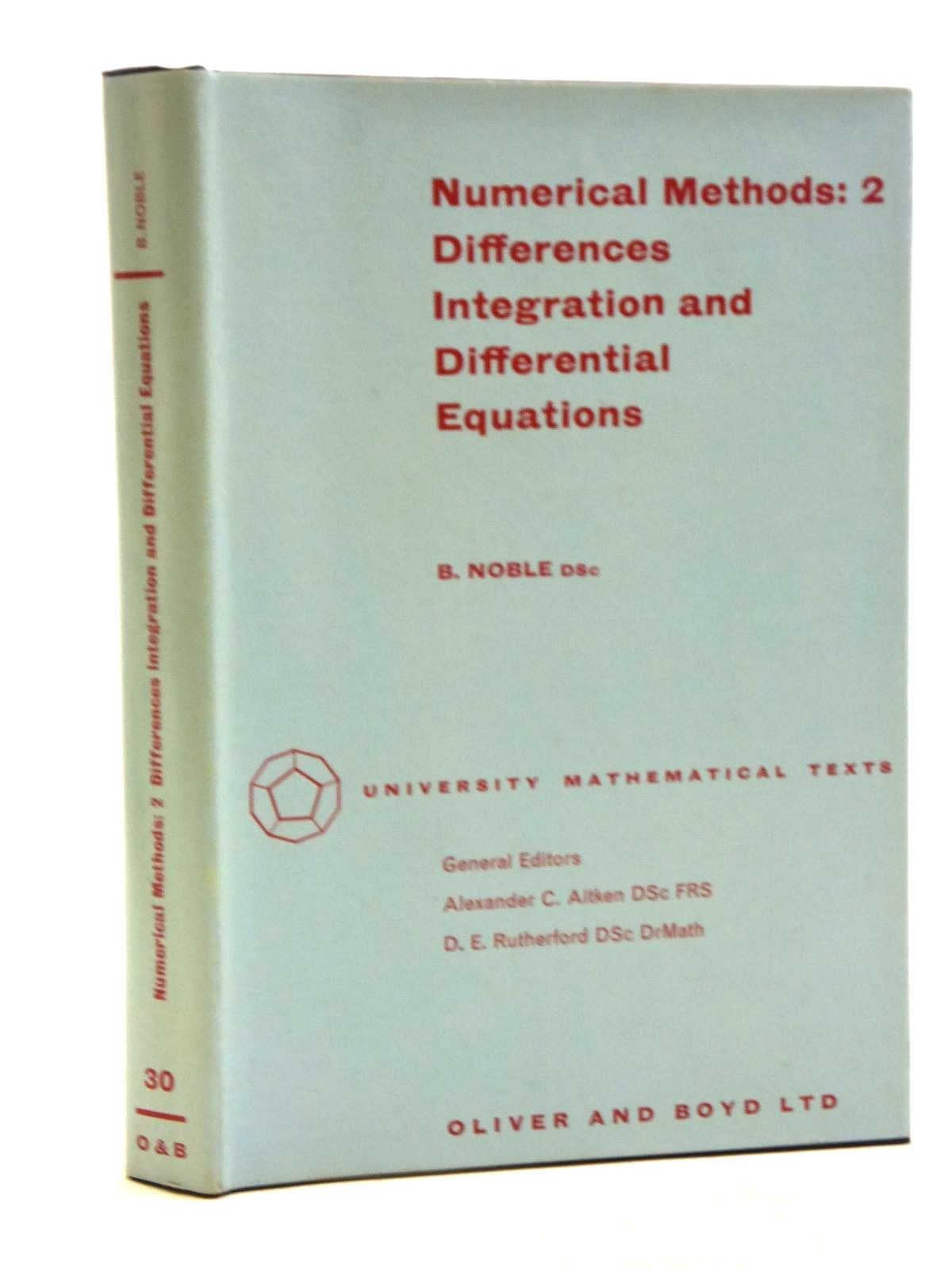 Photo of NUMERICAL METHODS 2: INTEGRATION AND DIFFERENTIAL EQUATIONS written by Noble, Ben<br />Aitken, Alexander C.<br />et al, published by Oliver and Boyd (STOCK CODE: 2120352)  for sale by Stella & Rose's Books