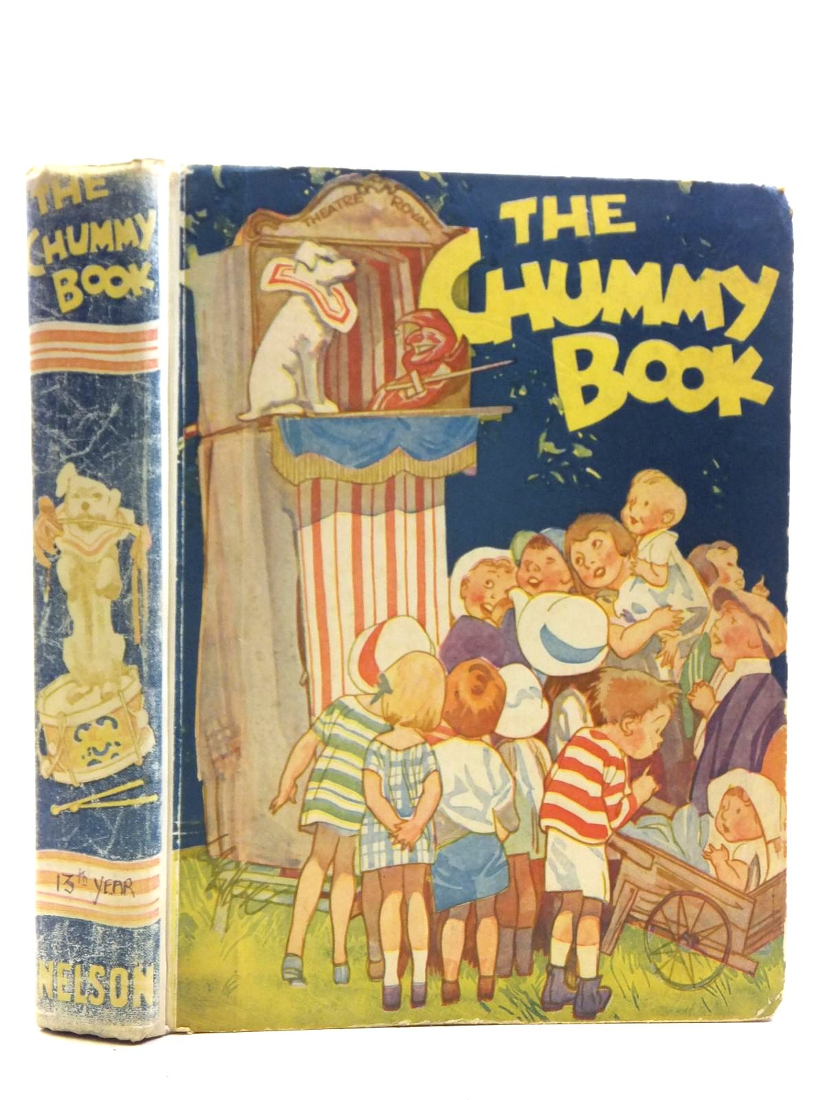 Photo of THE CHUMMY BOOK - THIRTEENTH YEAR written by Chisholm, Edwin<br />Russell, Dorothy<br />Herbertson, Agnes Grozier<br />Hart, Frank<br />Mercer, Joyce<br />et al, illustrated by Wood, Lawson<br />Preston, Chloe<br />Studdy, G.E.<br />Woolley, Harry<br />Hart, Frank<br />et al., published by Thomas Nelson and Sons Ltd. (STOCK CODE: 2120403)  for sale by Stella & Rose's Books